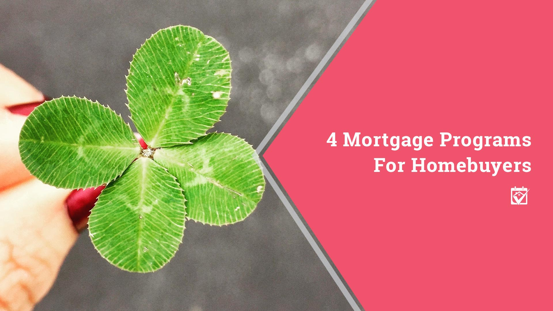 4 Mortgage Programs for Homebuyers