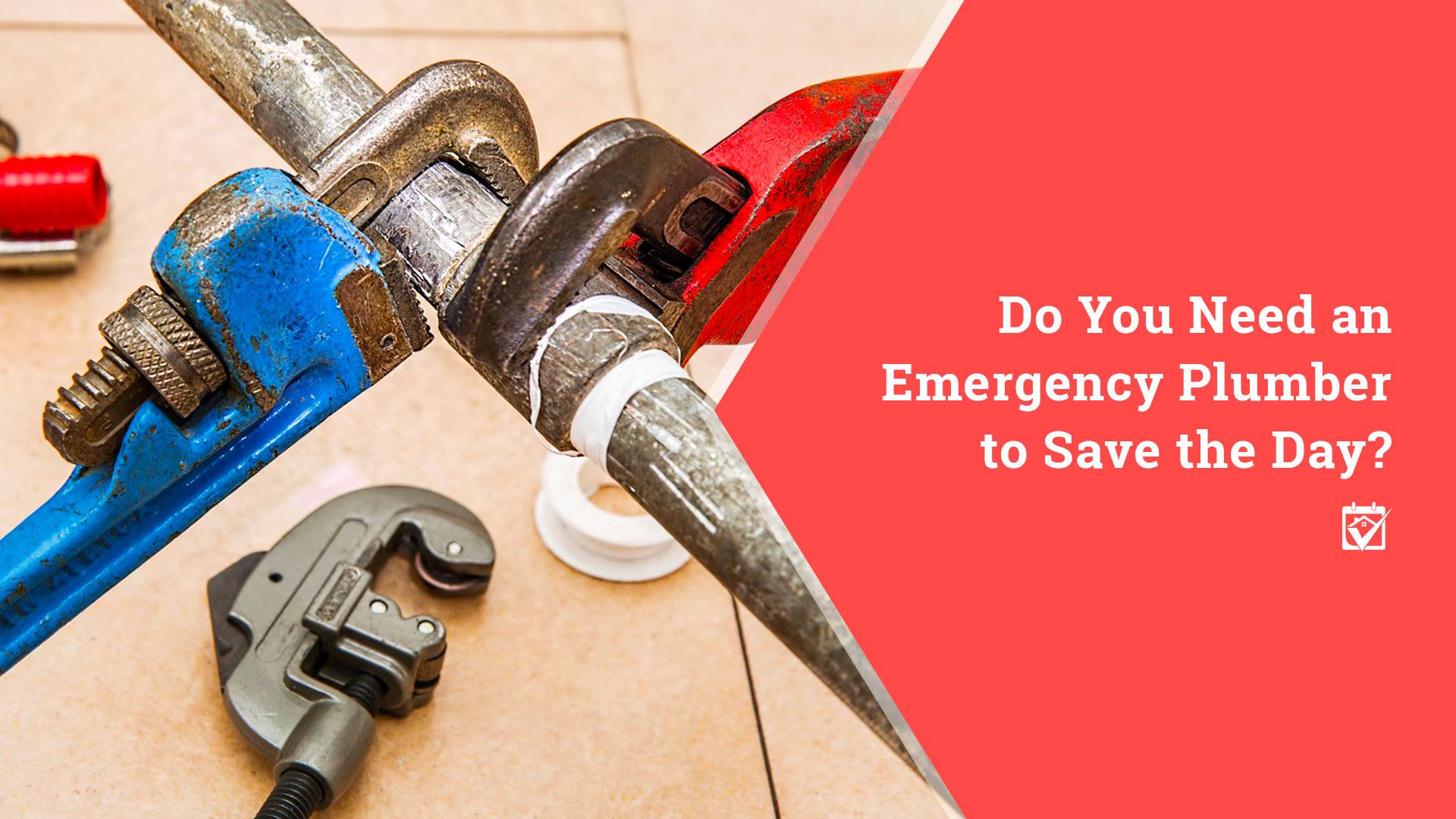 Need an Emergency Plumber?