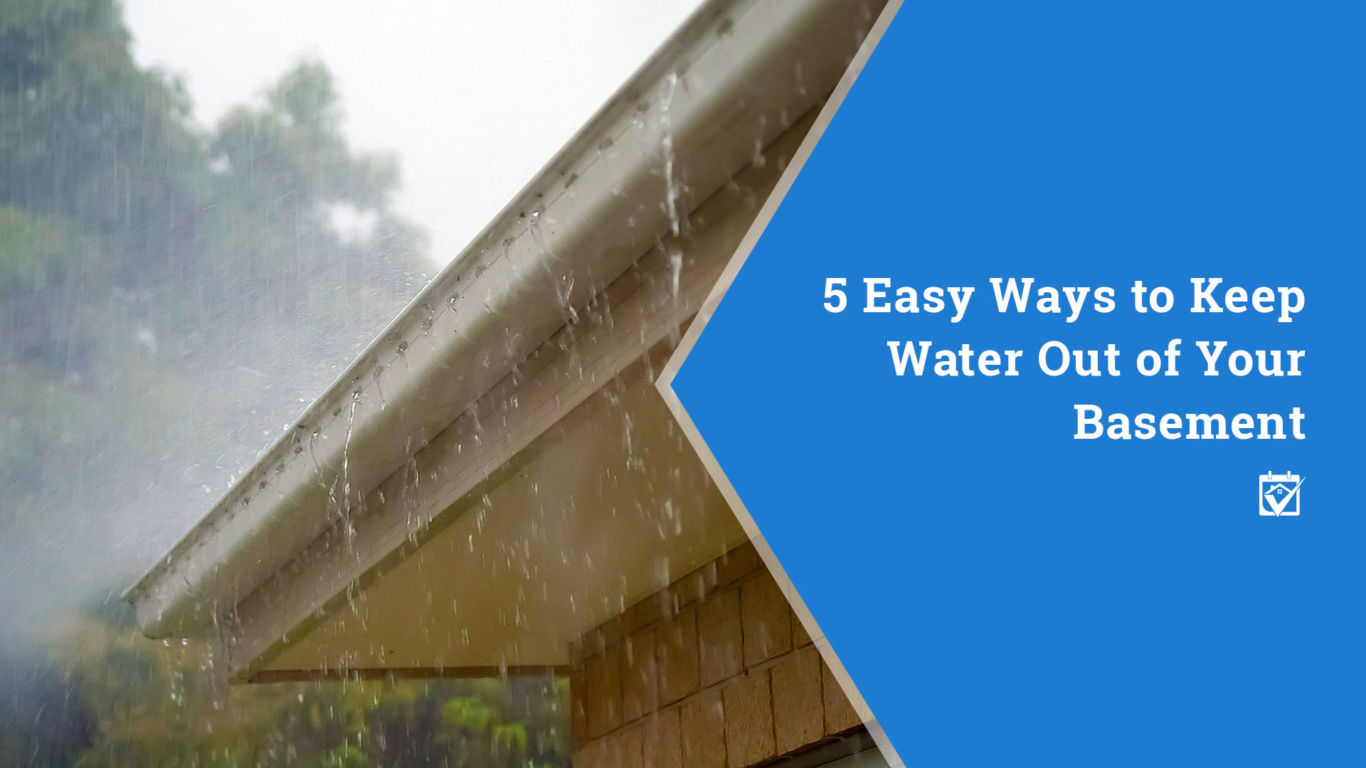 5 Easy Ways to Keep Water out of you Basement