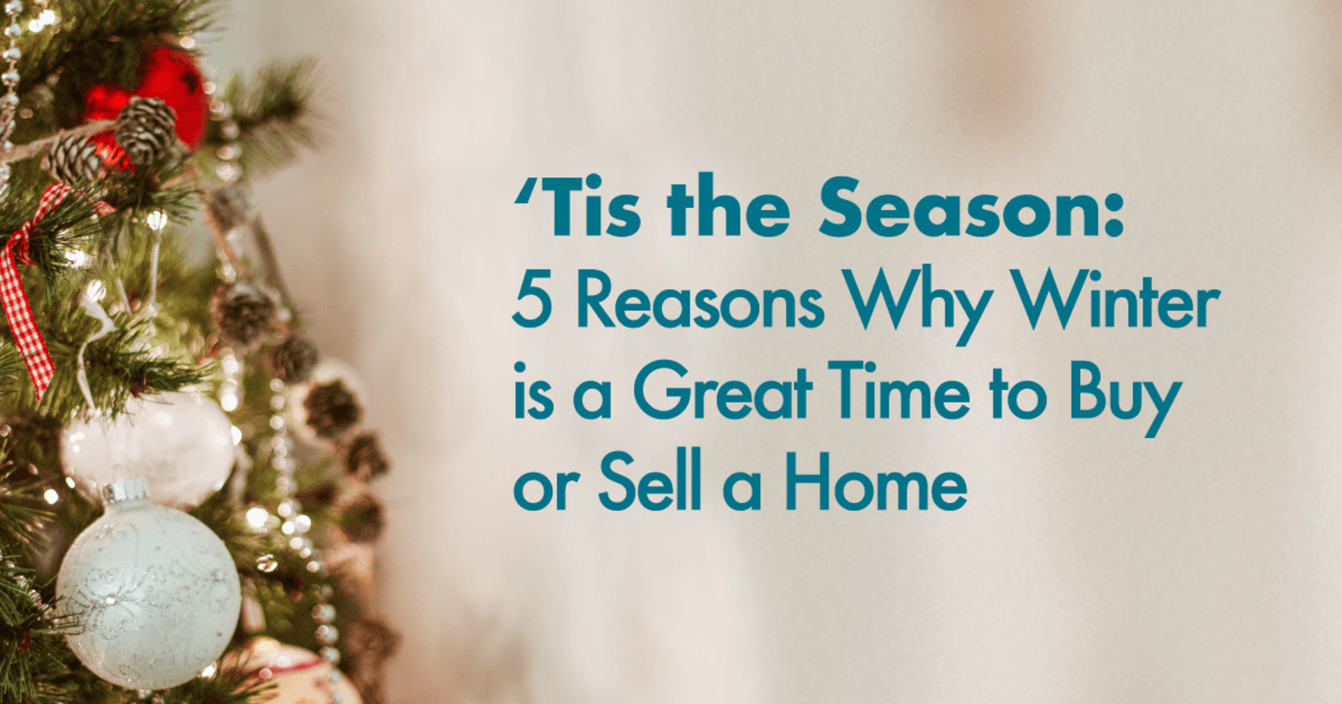 5 Reasons Why Winter is a  Great Time to Buy or Sell a Home