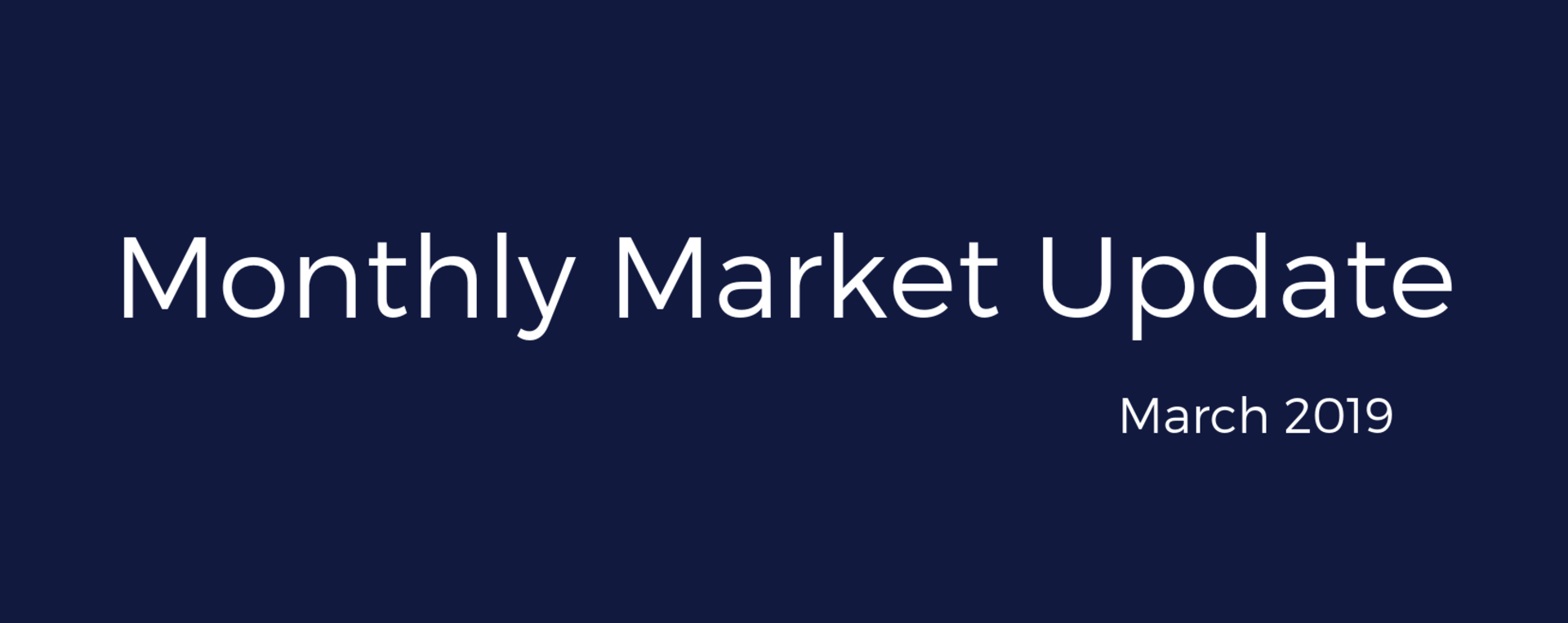 Real Estate Market Update –  March 2019