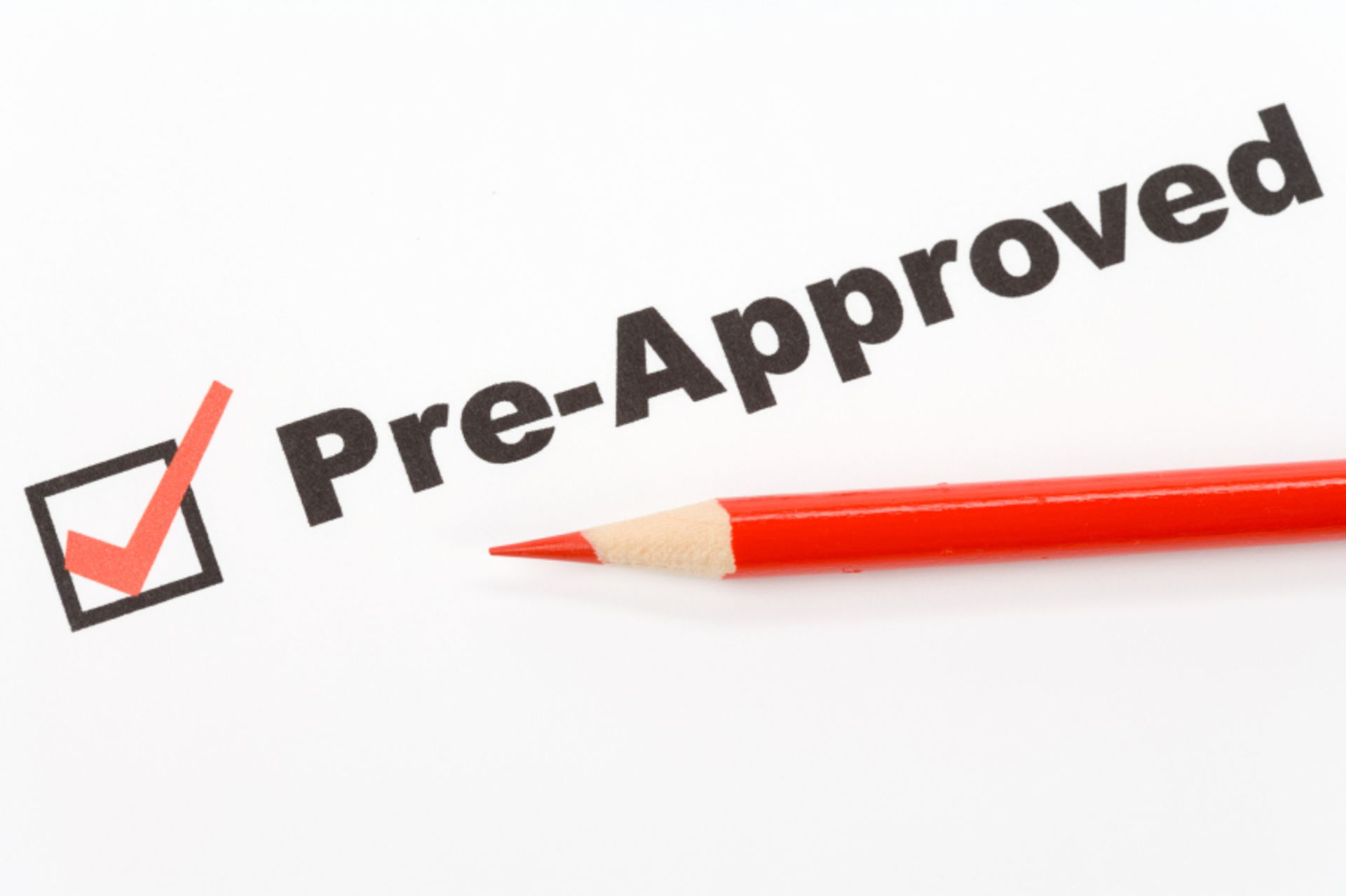 Getting Pre-Approved Should Always Be Your First Step.
