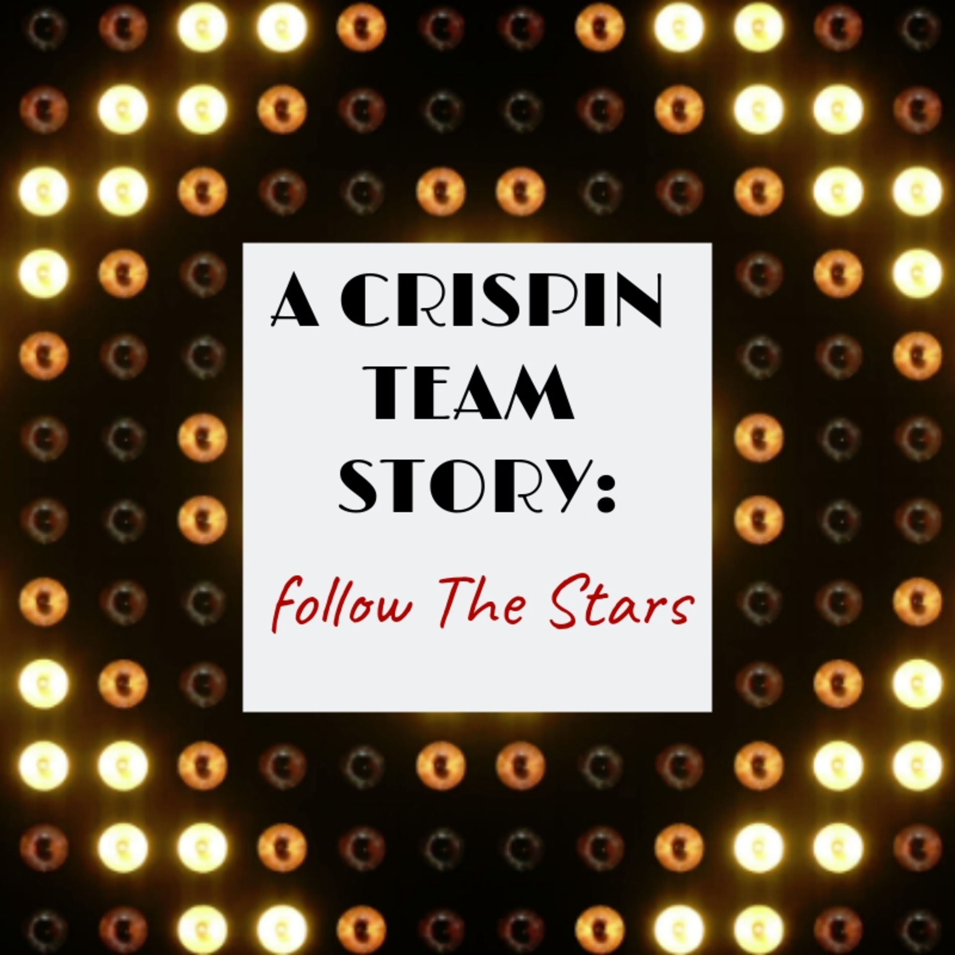 Follow the Stars: A Crispin Team Story