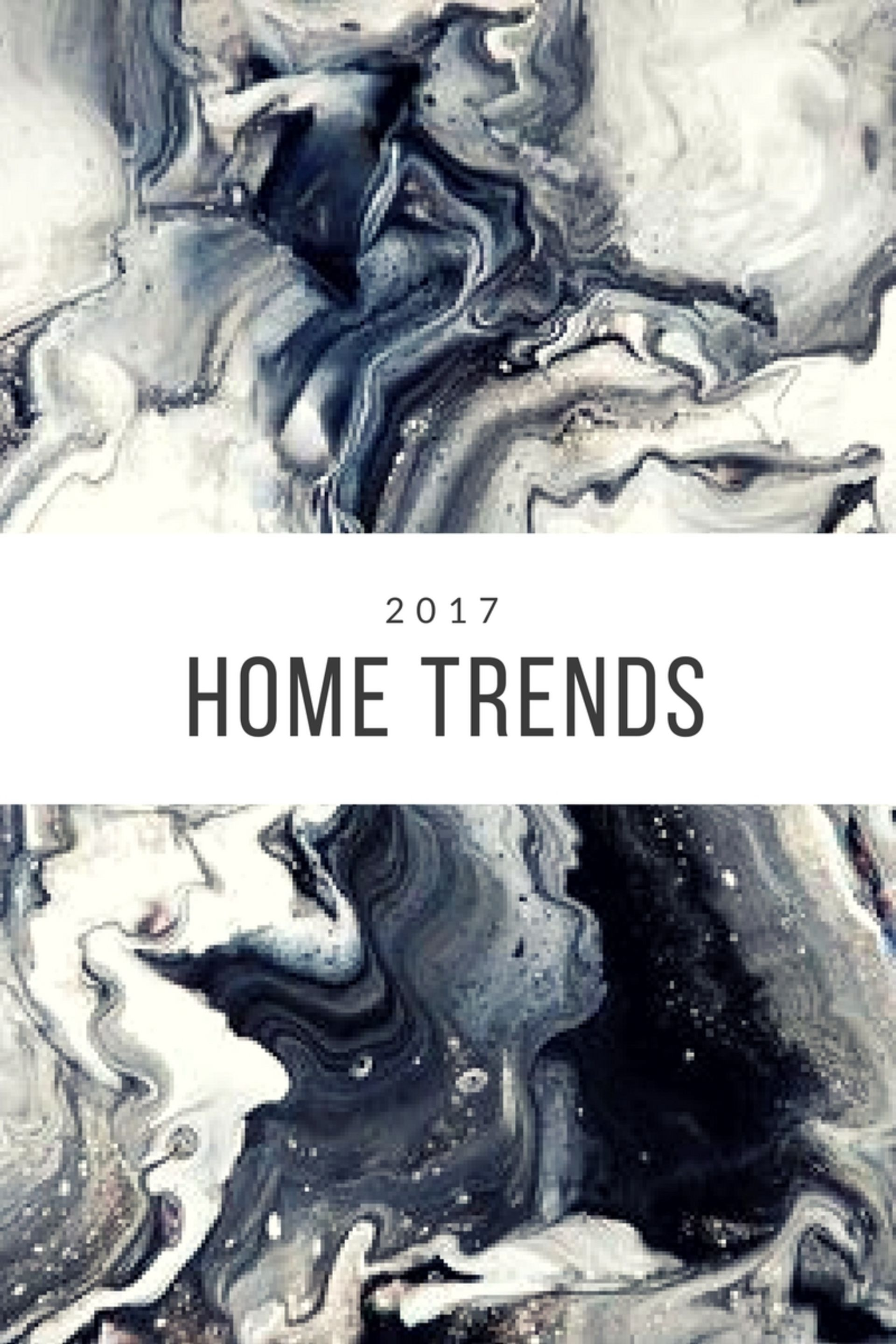 2017 Home Trends We Can't Resist