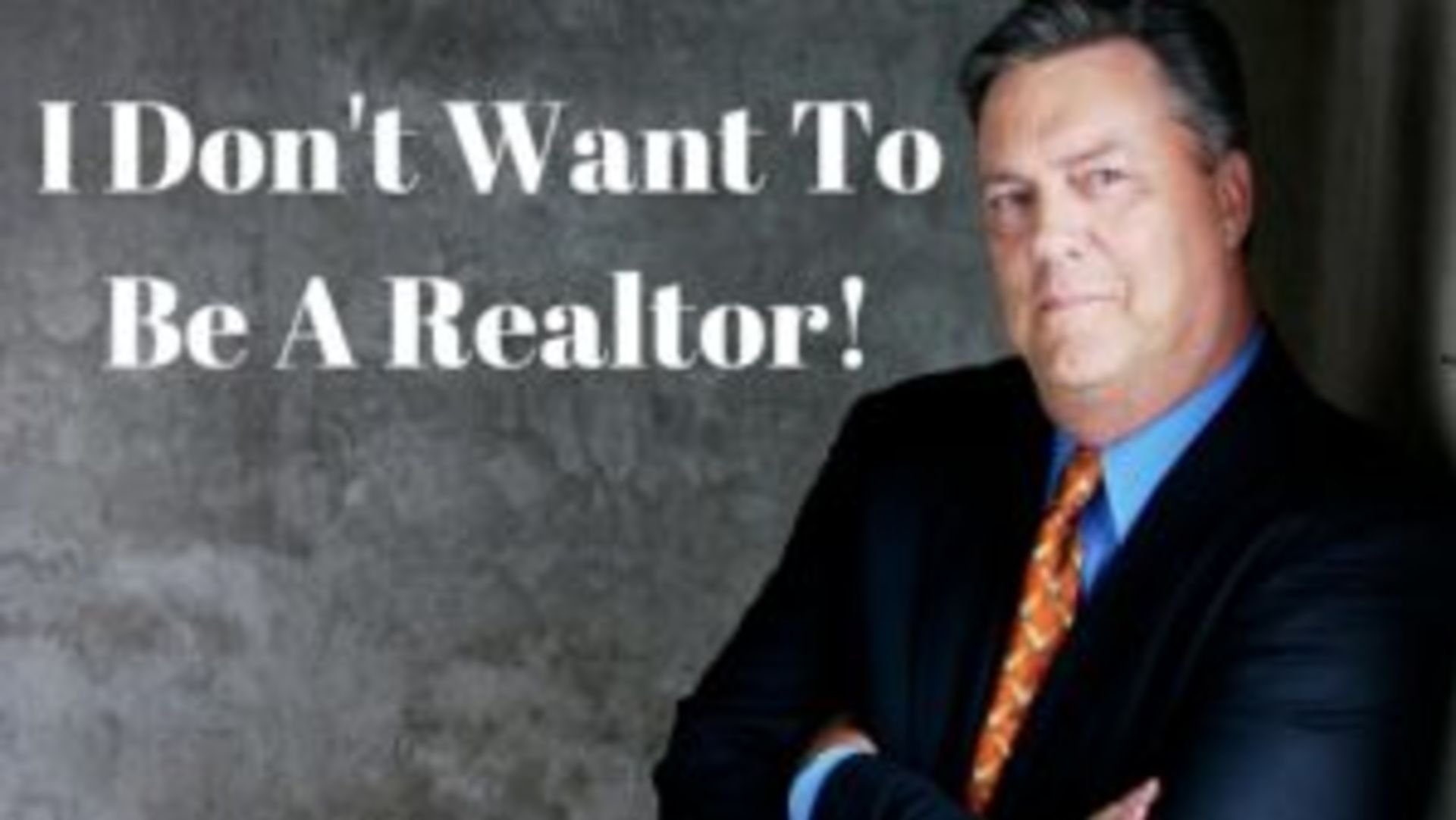 I Don't Want To Be A Realtor!