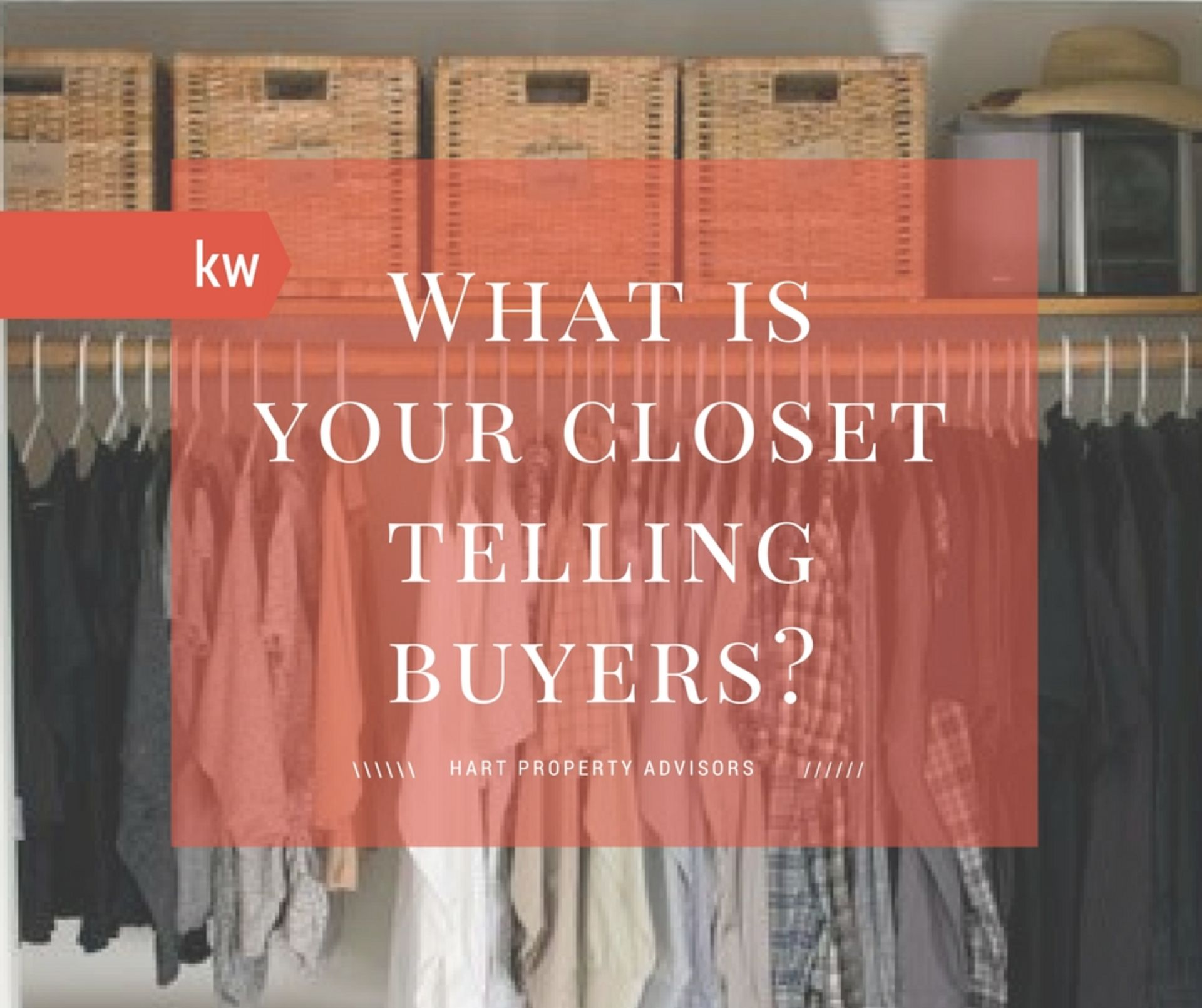 What is Your Closet Telling Buyers?