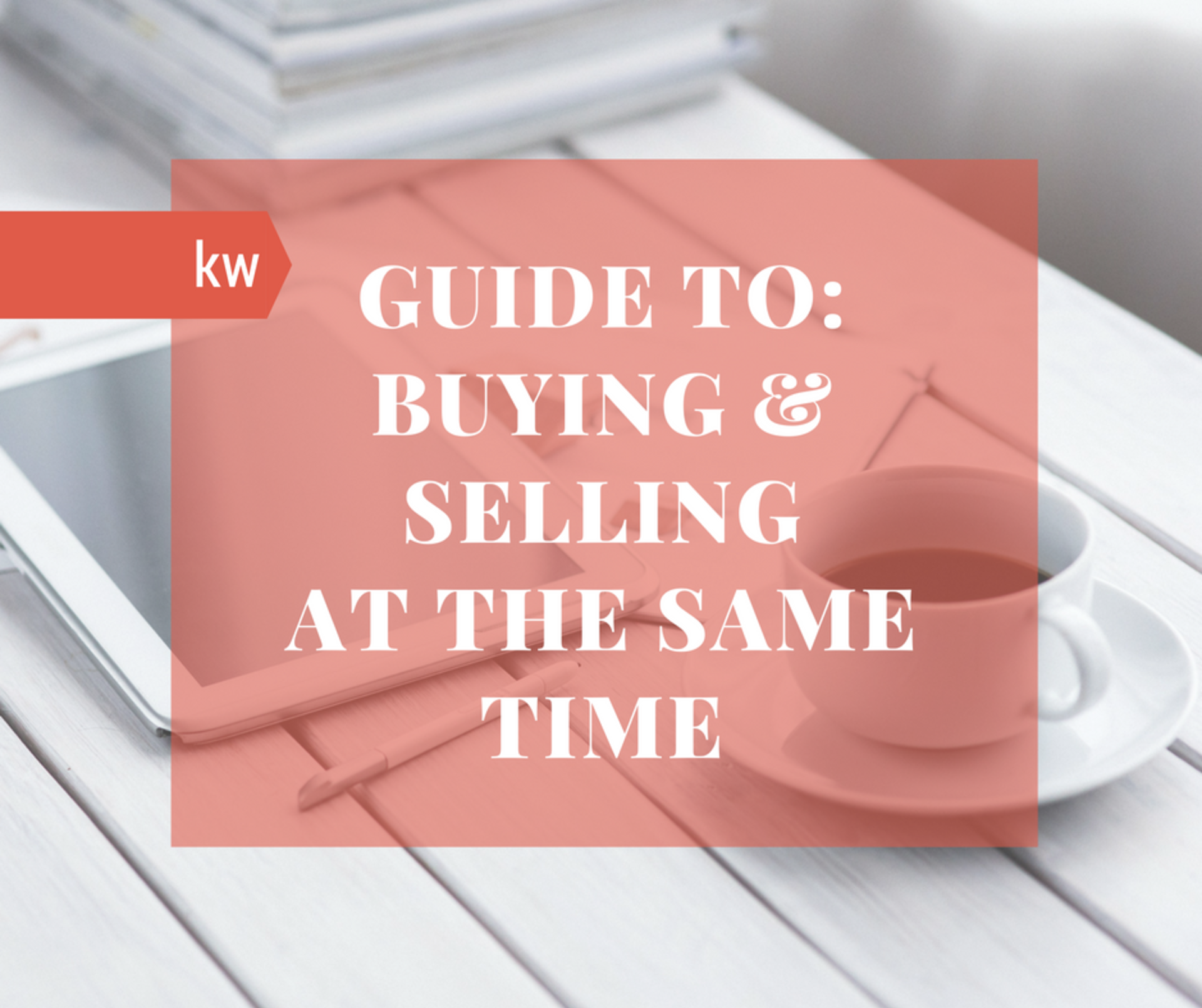 Buying & Selling Your Home at the Same Time