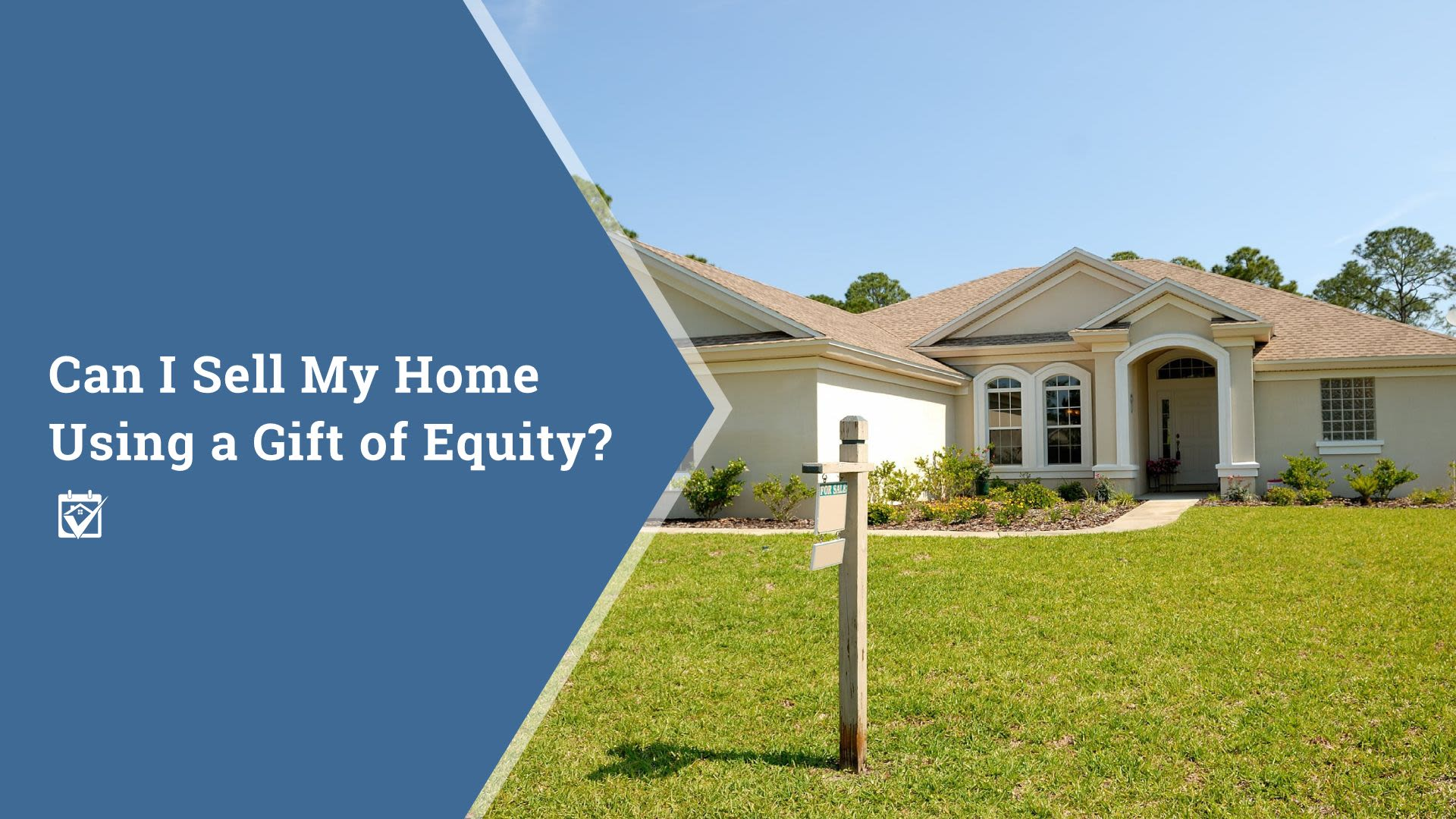 Can I Sell My Home Using a Gift of Equity?