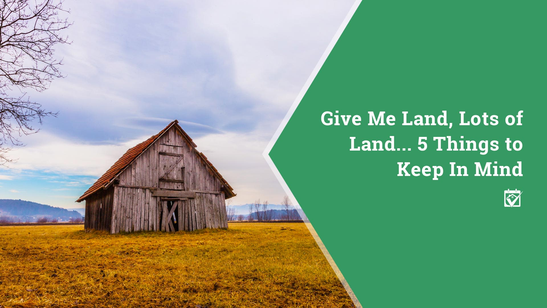Give Me Land, Lots of Land…