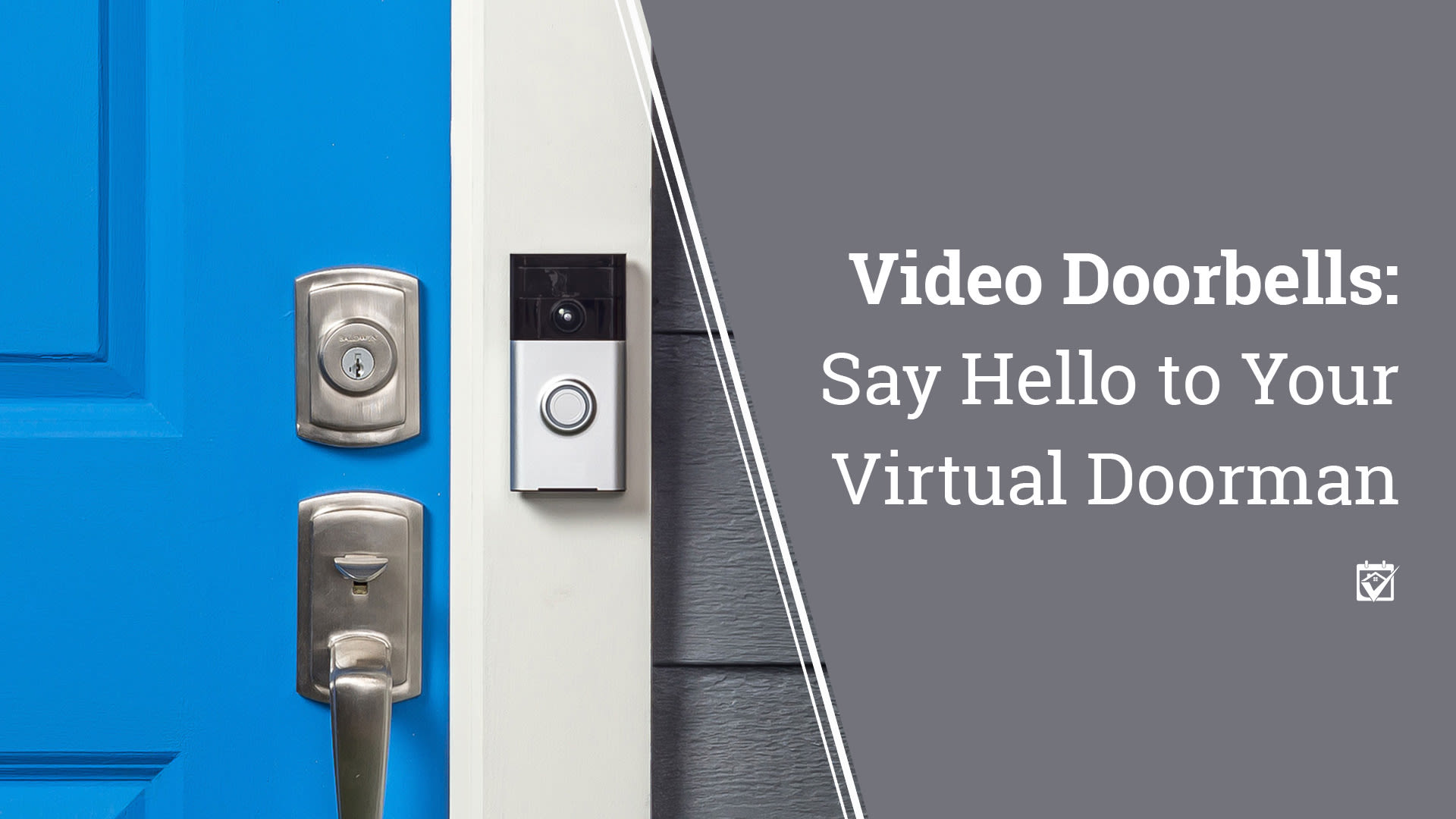 Video Doorbells.  Your own personal doorman