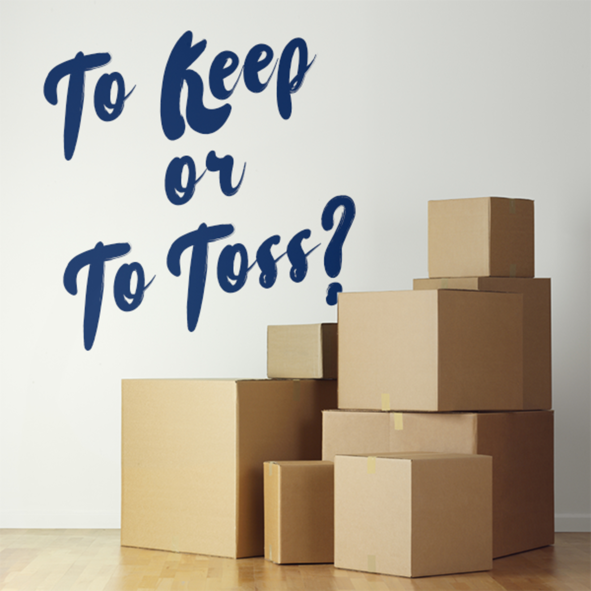 Moving Boxes–Keep or Toss?