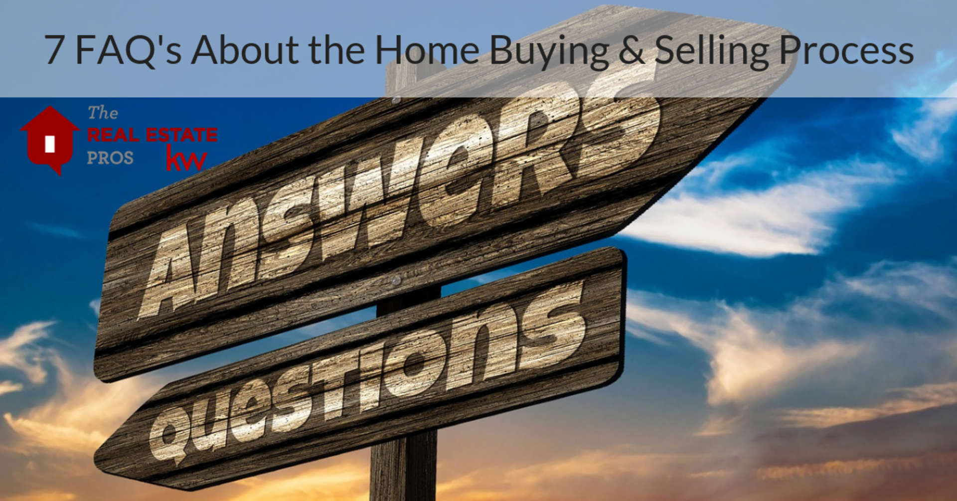 7 Frequently Asked Questions About the Home Buying & Selling Process