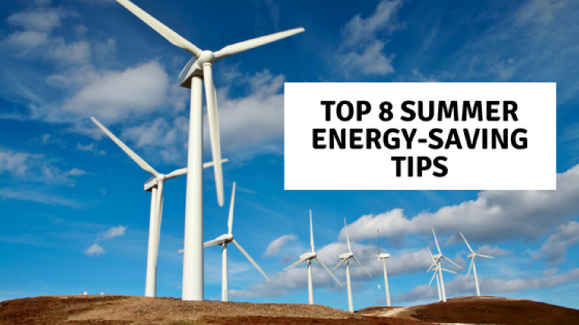 Top 8 Summer Energy-Saving Tips