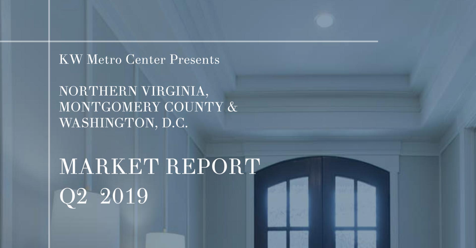 2019 Q2 Northern Virginia, Montgomery Count & Washington, DC Market Report