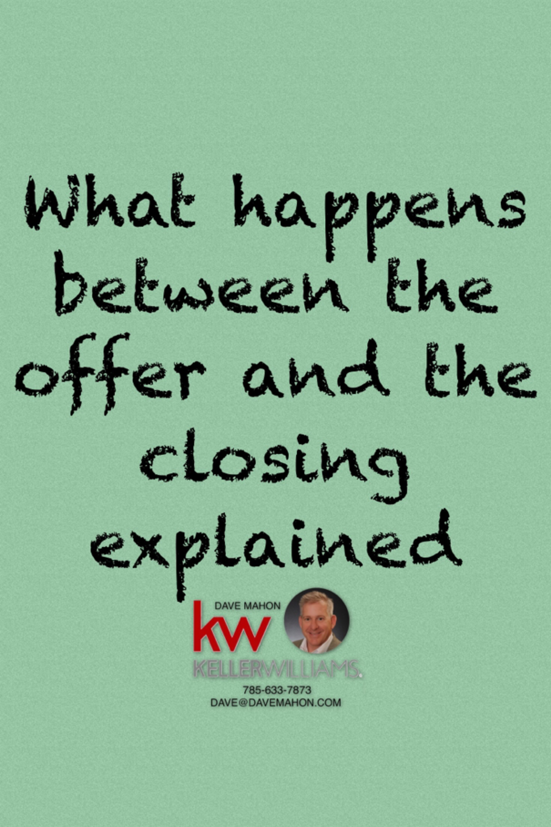 What Happens Between the Offer and the Closing