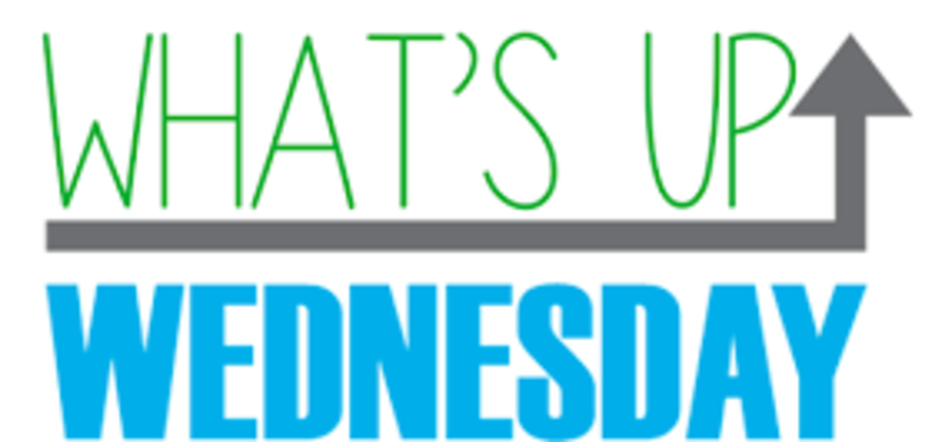 What's Up Wednesdays – 4/4 – 4/8/18