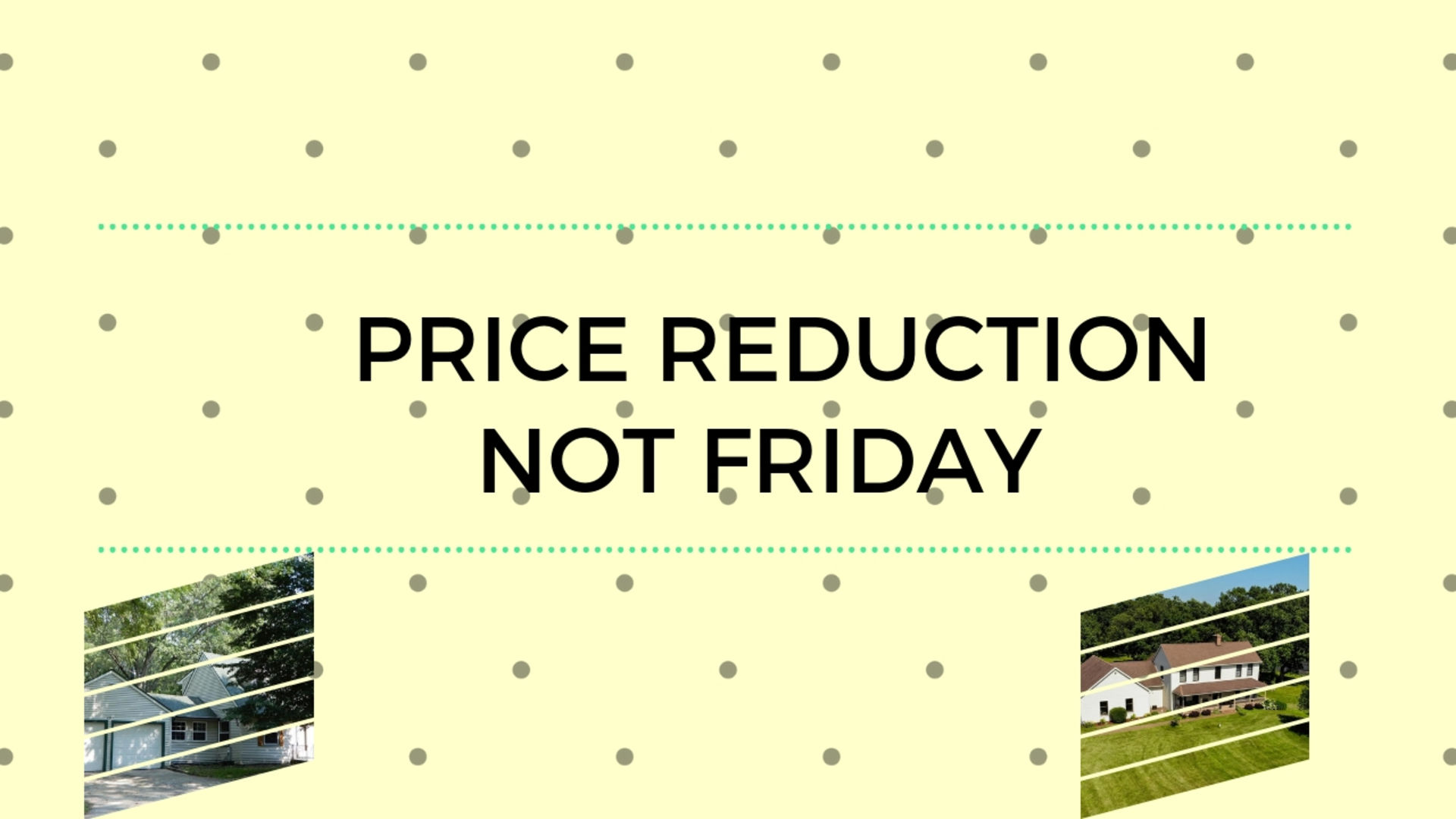 Price Reductions Not Friday