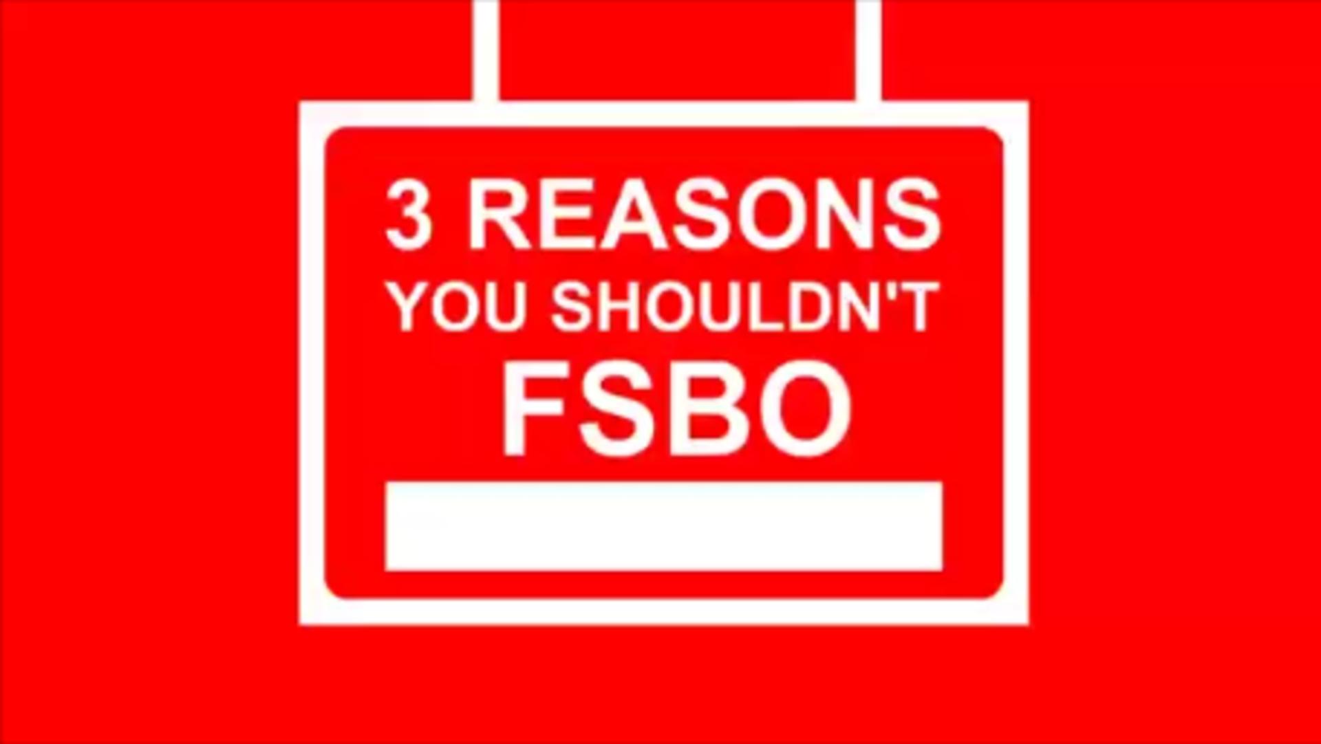 3 Reasons You Shouldn't FSBO