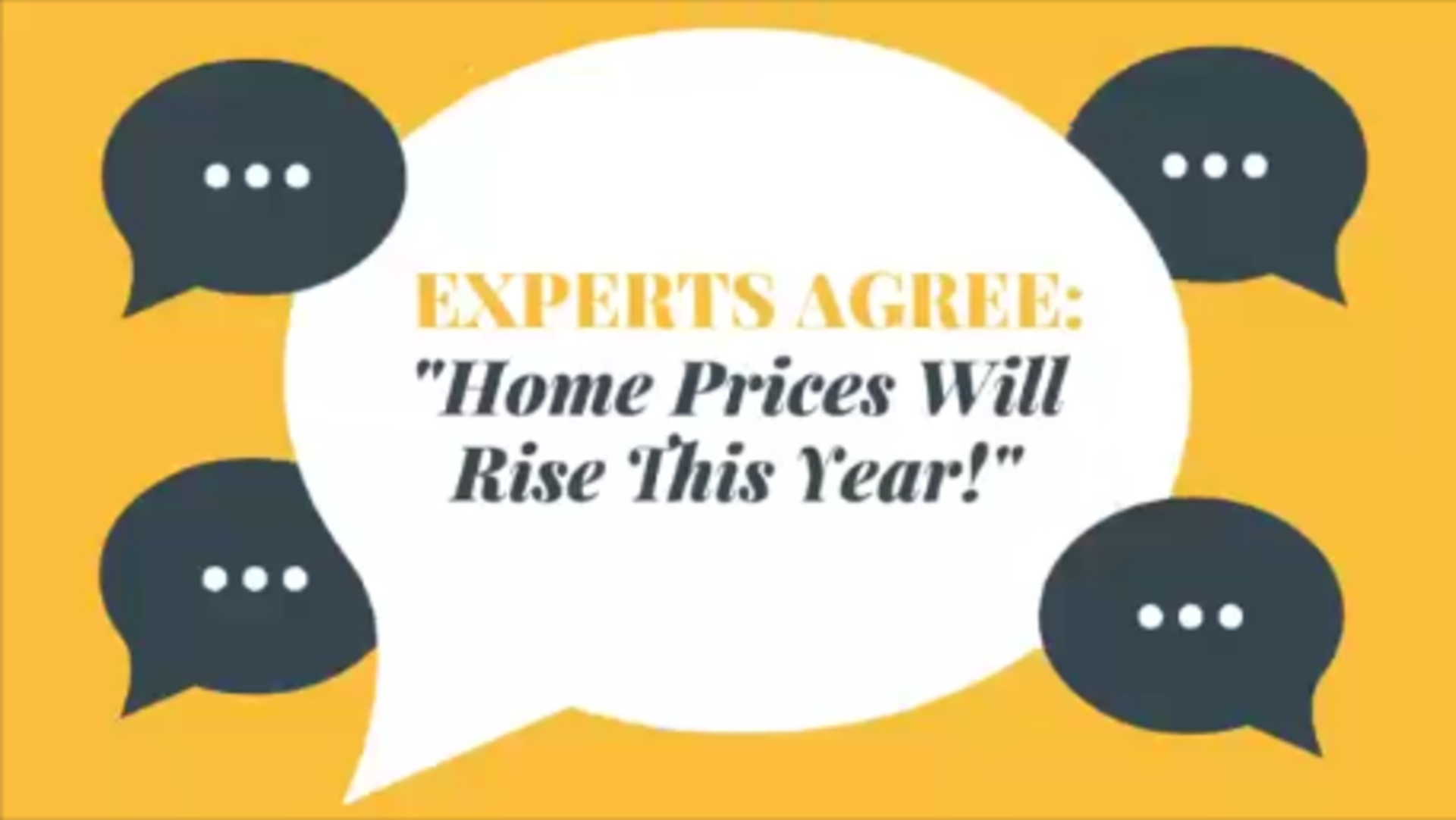 "Experts Agree: ""Home Prices Will Rise This Year!"""