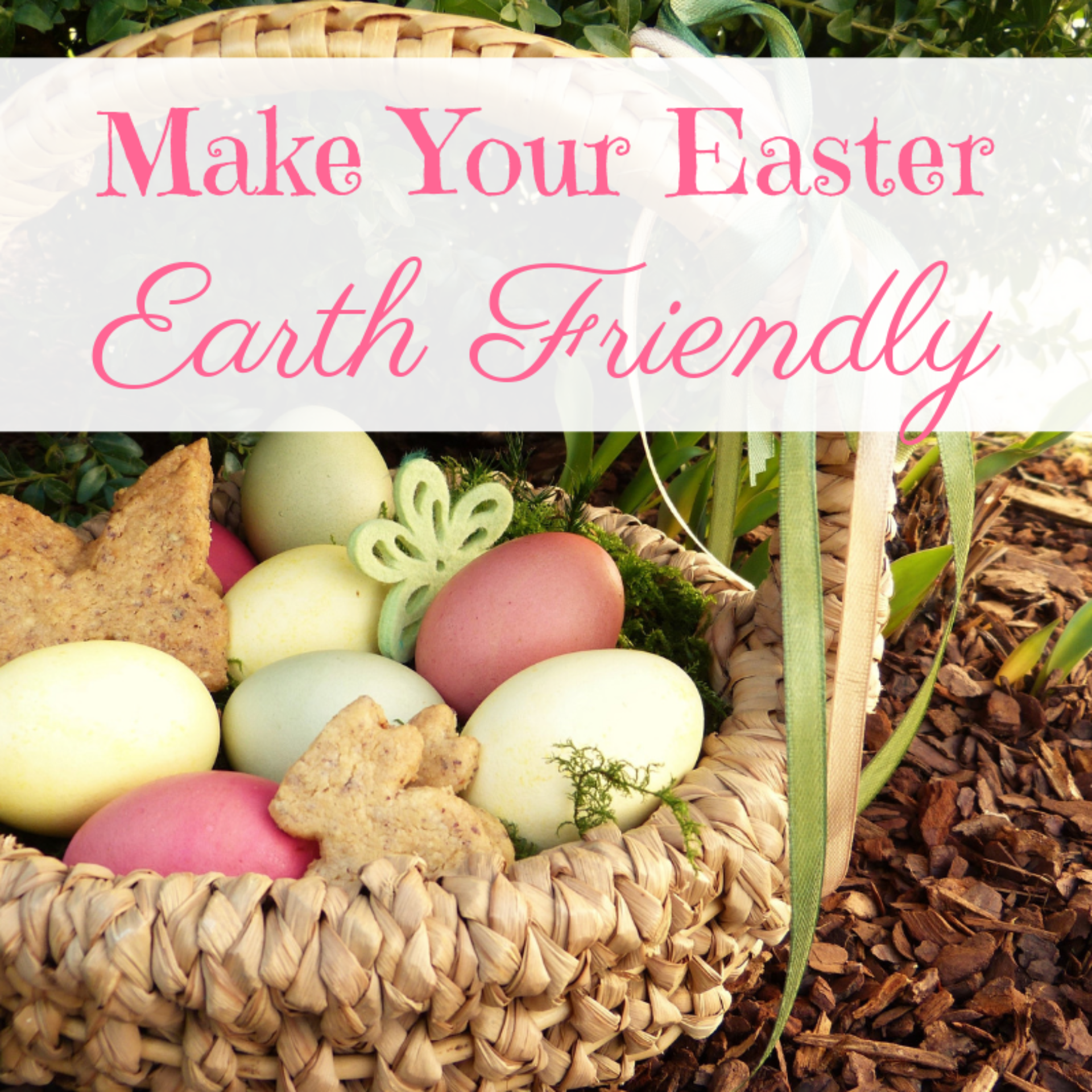 Make Your Easter Earth Friendly