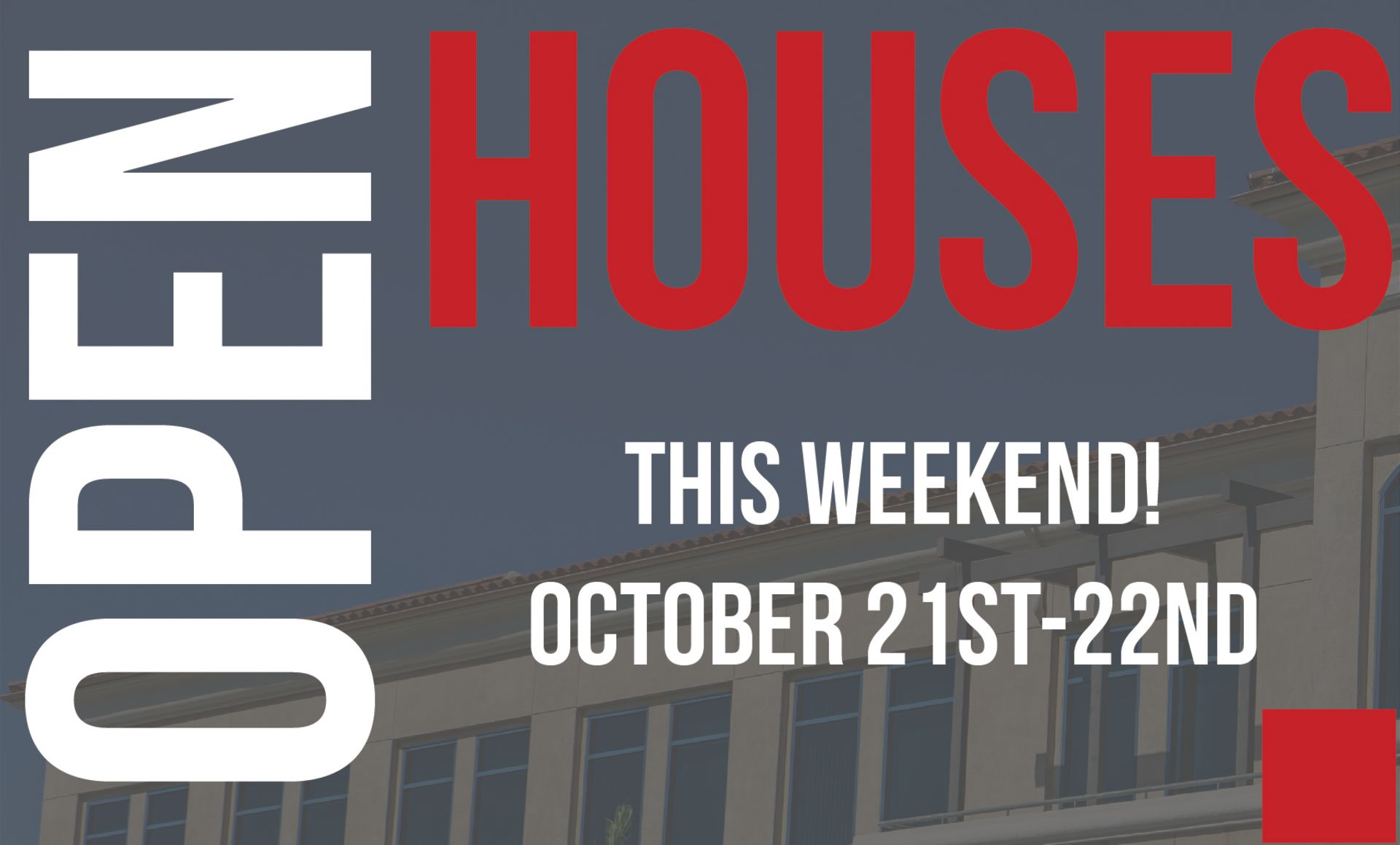 Open Houses This Weekend! Oct. 21st-22nd