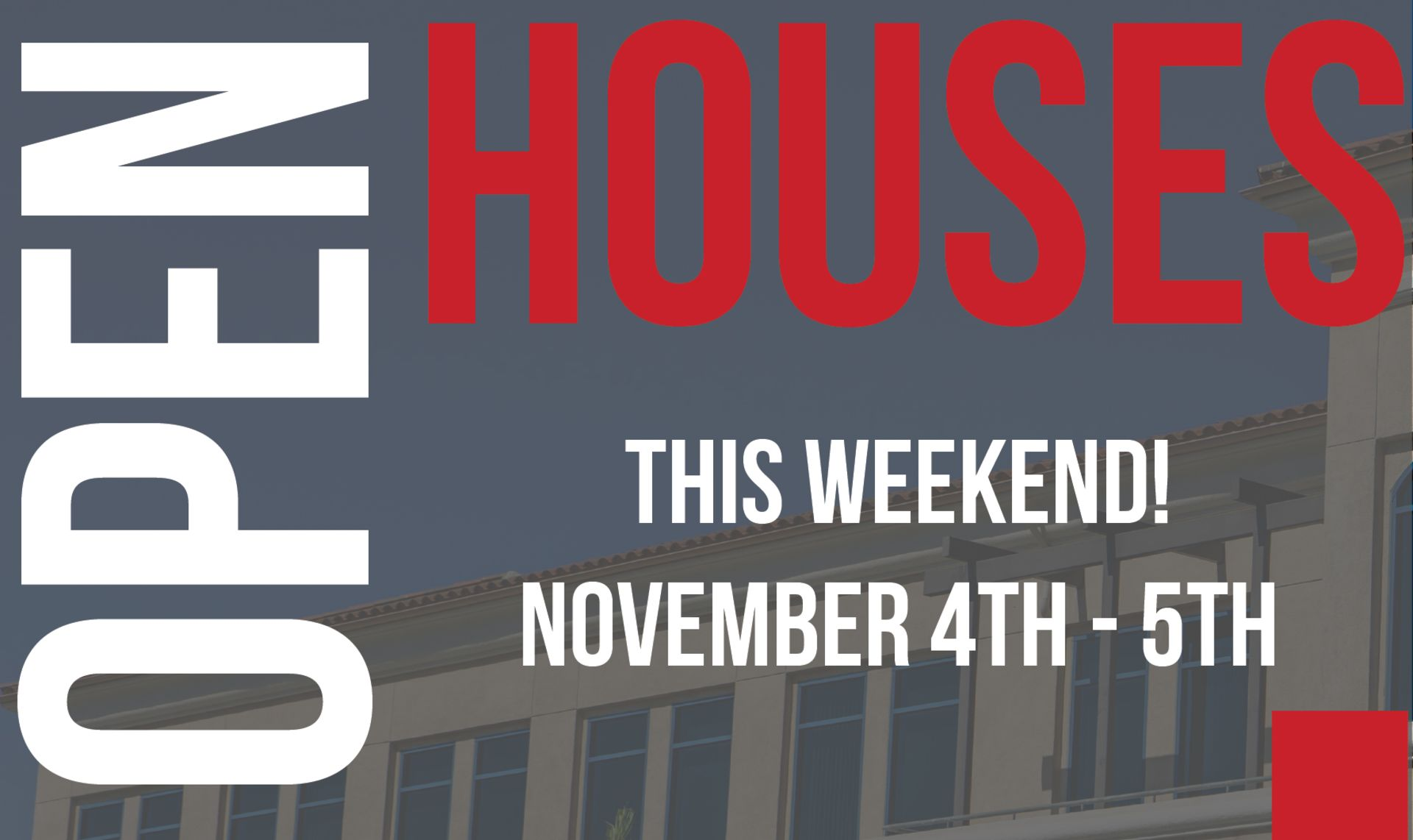Open Houses This Weekend Nov. 4th-5th