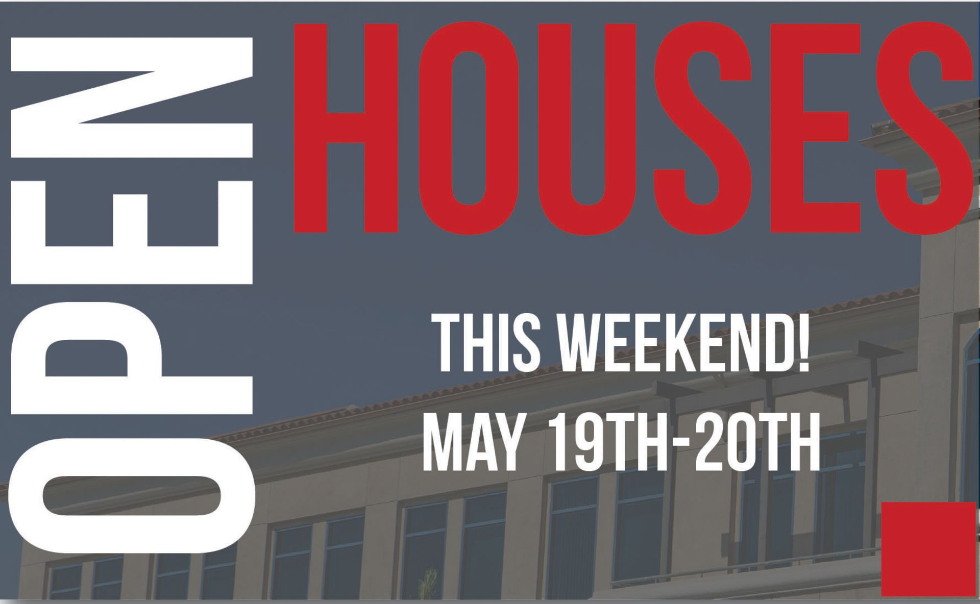 Open Houses This Weekend May 19-20