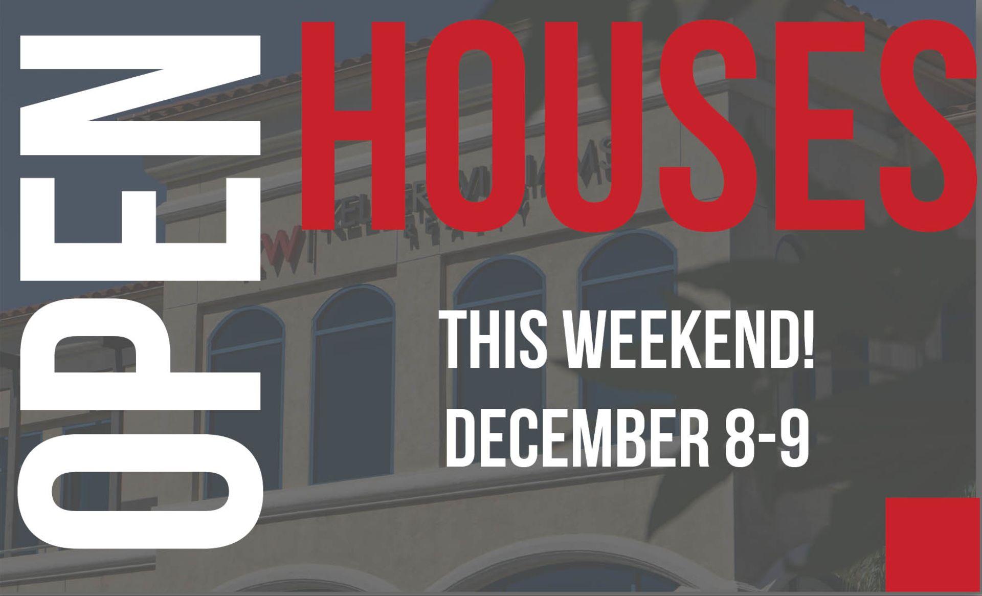 Open Houses: December 8-9 2018
