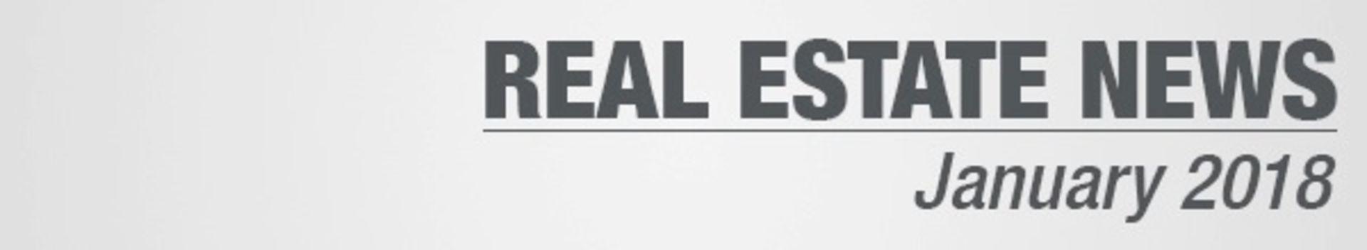 Real Estate News January 2018