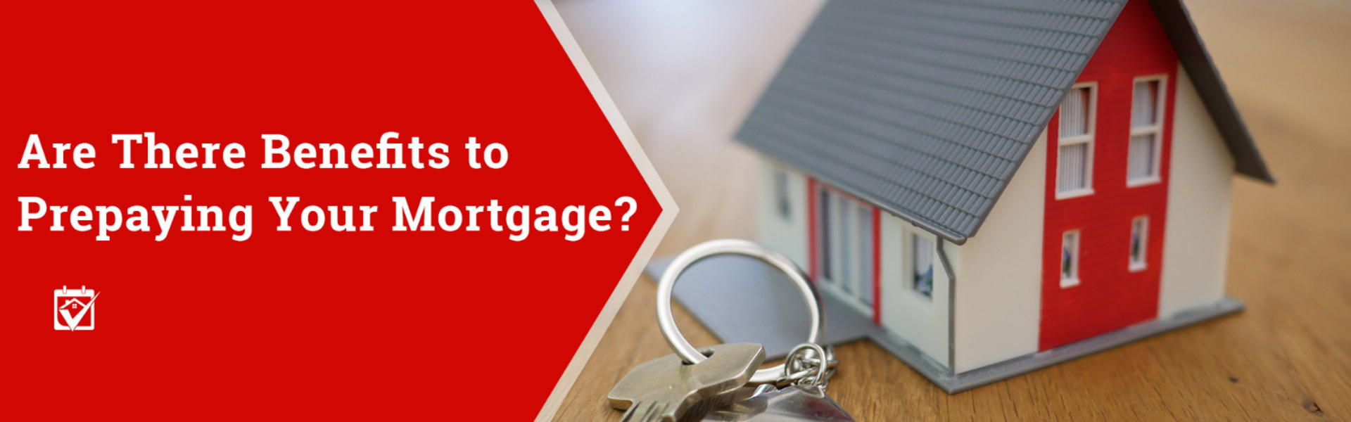 Are There Benefits to Prepaying Your Mortgage?