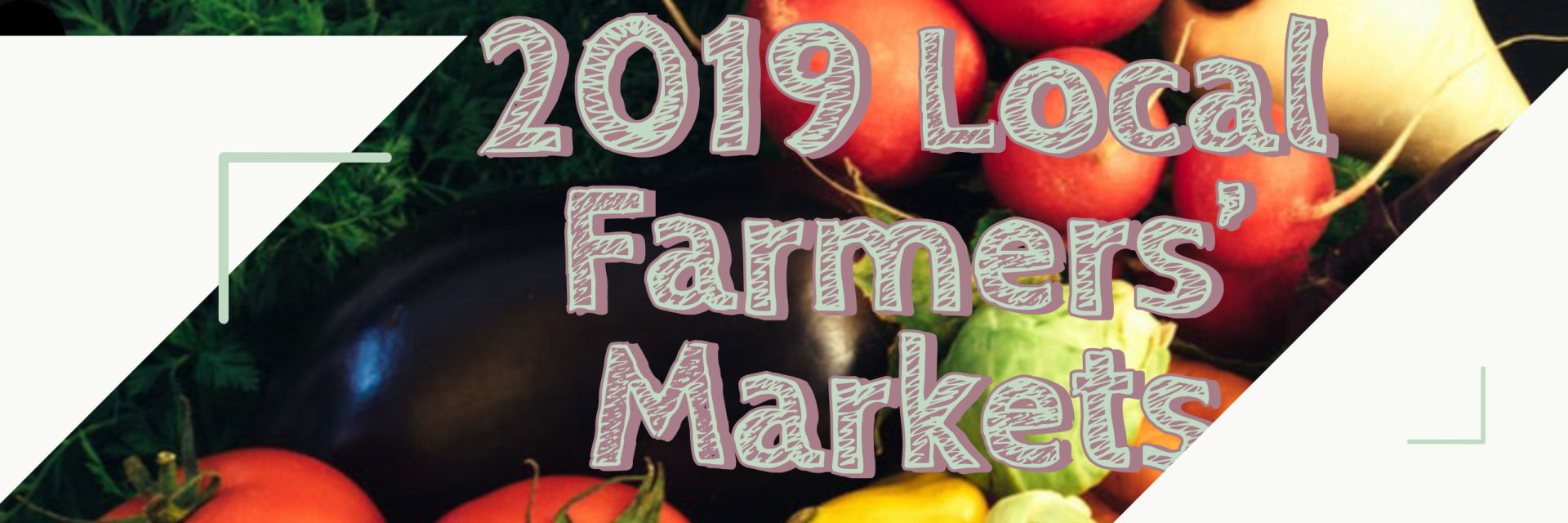 2019 Local Farmers' Markets