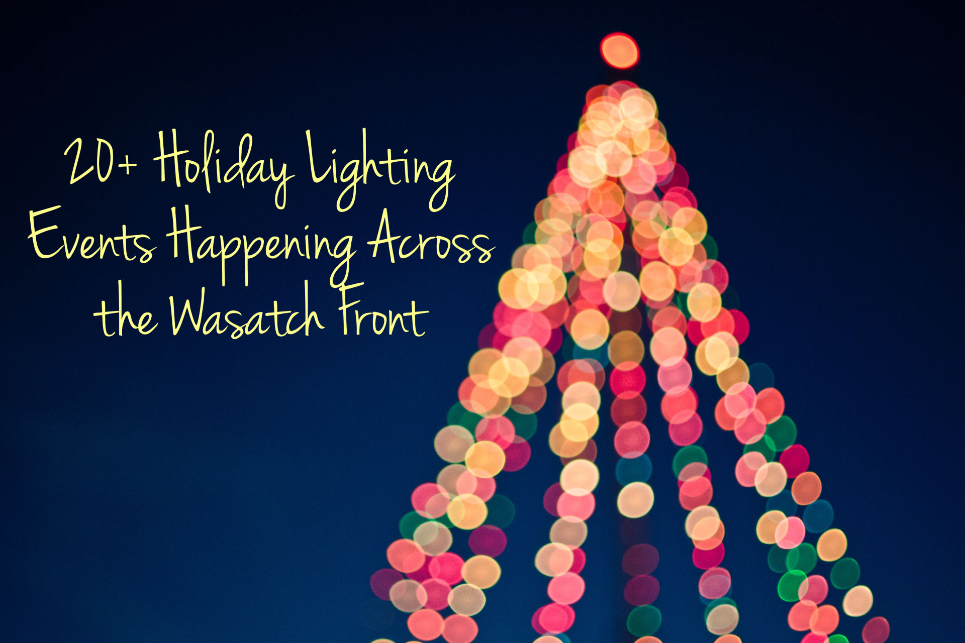20+ Holiday Lighting Events Happening across the Wasatch Front this December
