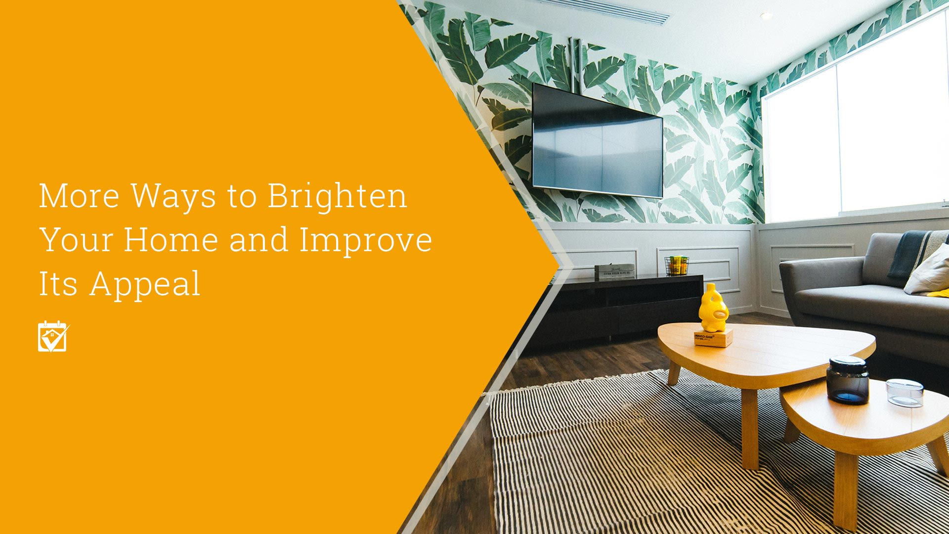 More Ways To Brighten Your Home And Improve Its Appeal