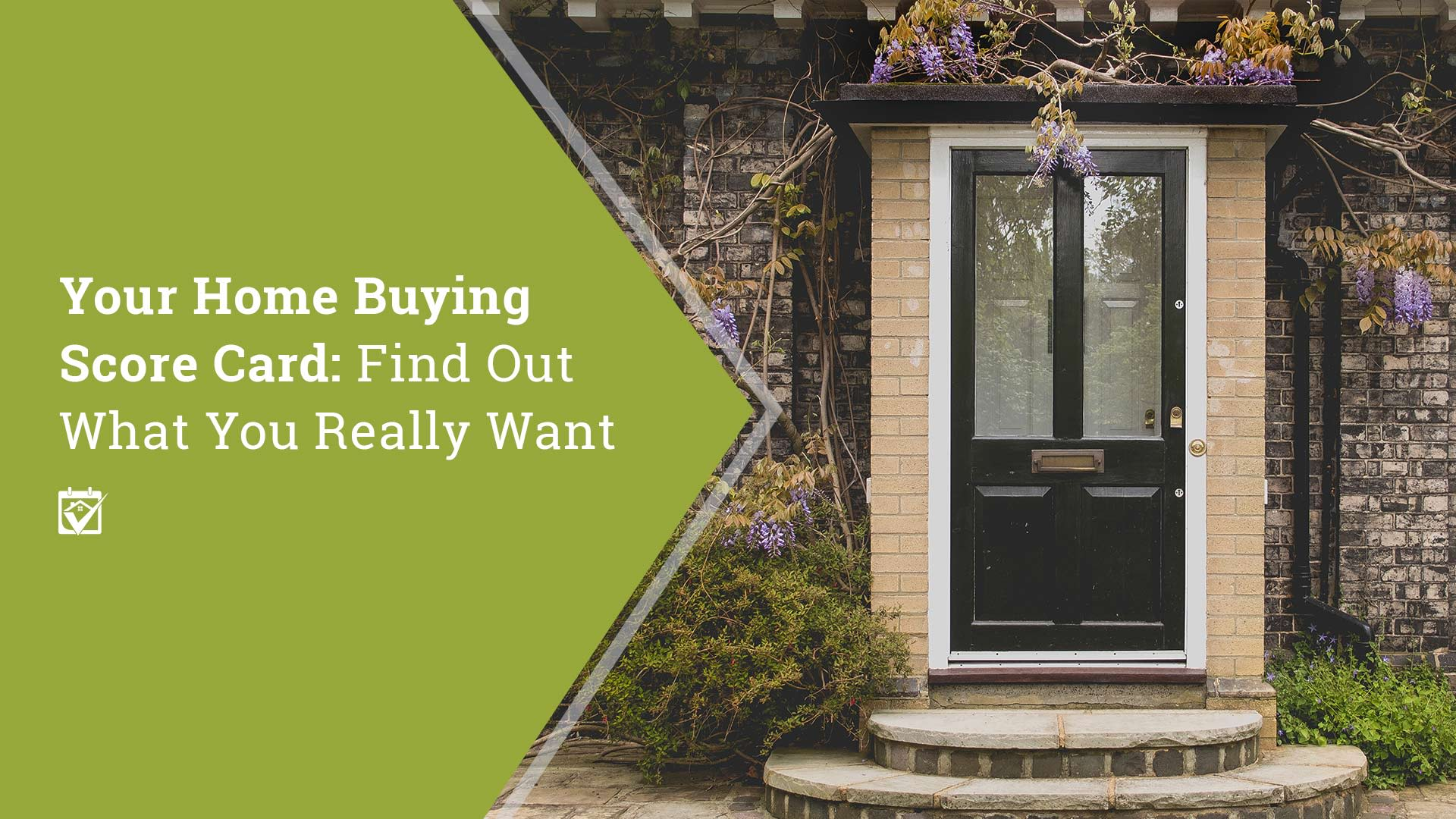 Your Home Buying Score Card: Find out what you really want.