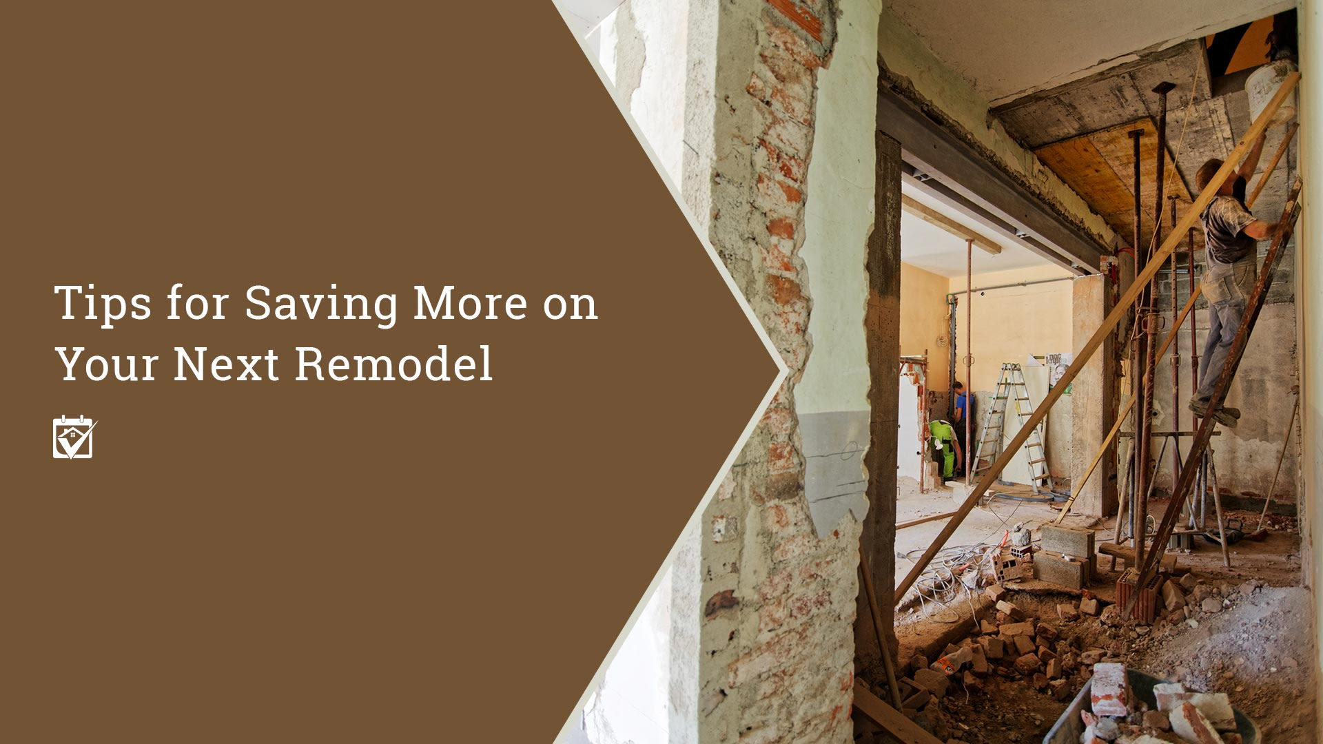 Tips for saving more on your next remodel