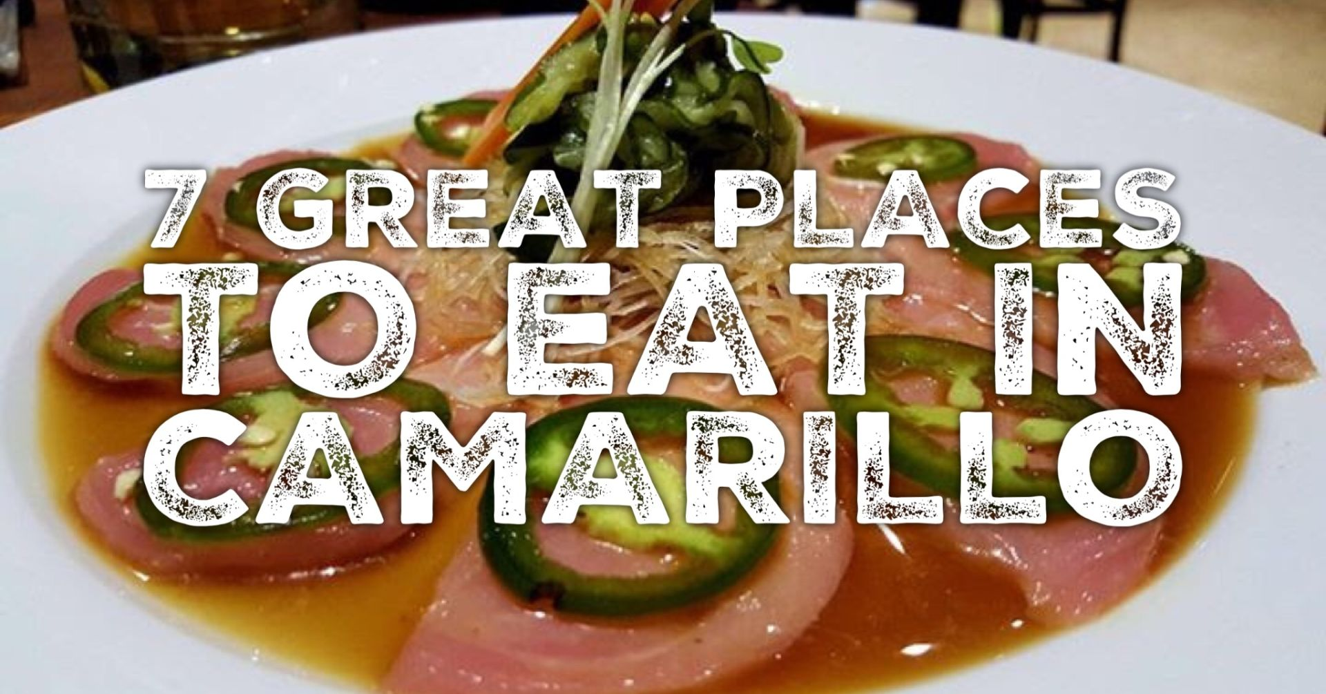7 Great Places to Eat in Camarillo