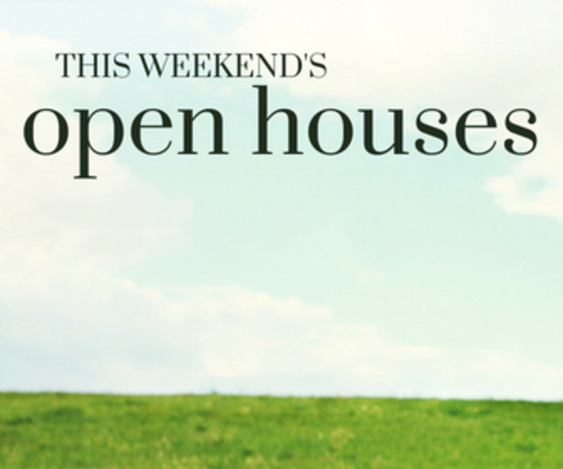 Weekend of 1/26 – 1/27 OPEN HOUSES!
