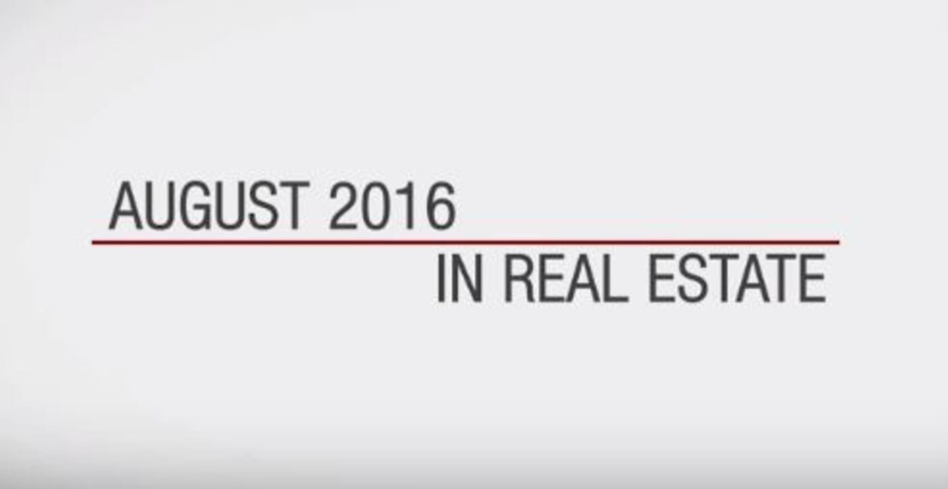 This Month in Real Estate – August 2016