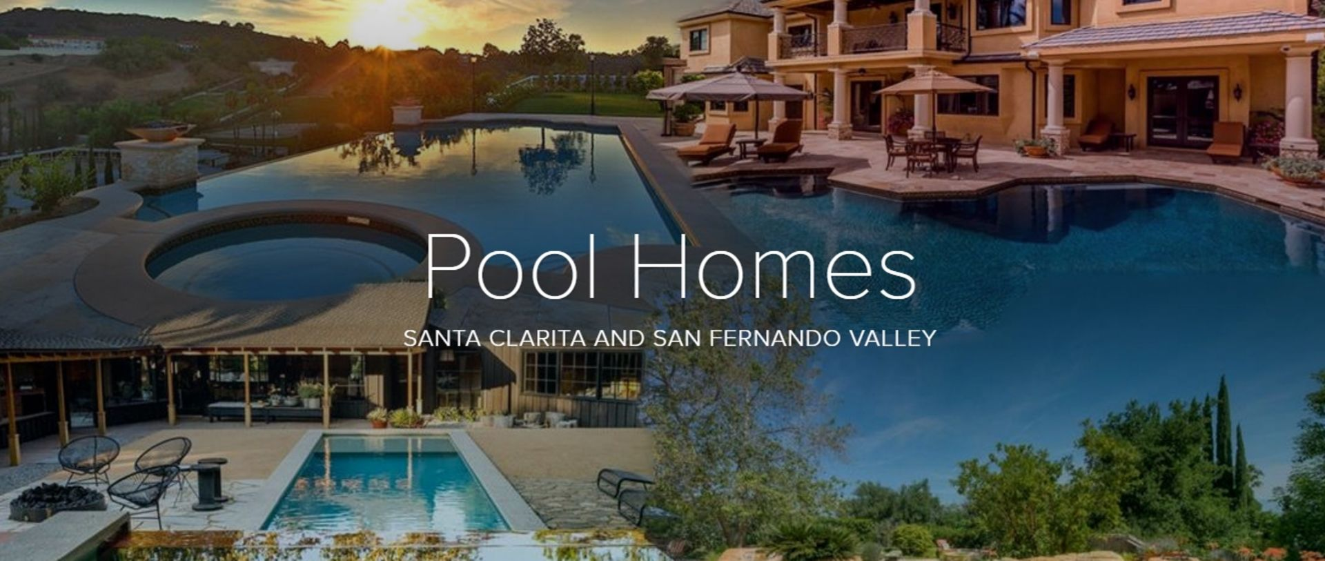 Summers Here! 210 Pool Homes For Sale in the SCV and Beyond