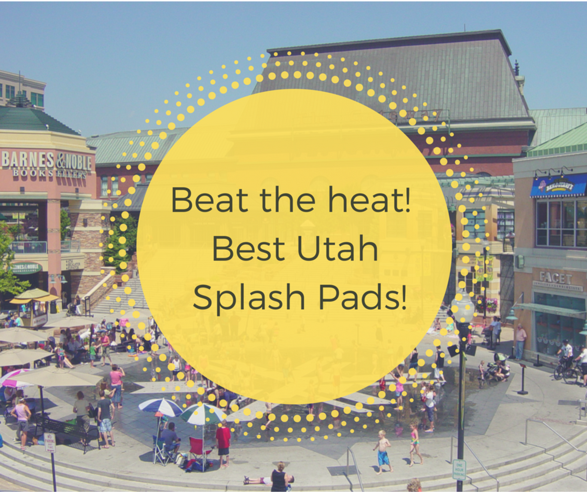 Beat the Heat- UT Splash pads!
