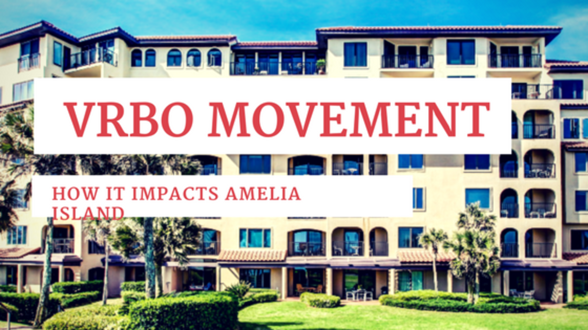 How The VRBO Movement Will Impact Amelia Island Property Values