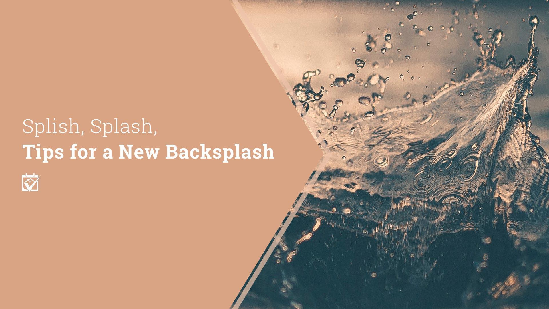 Splish, Splash, Tips for a New Backsplash