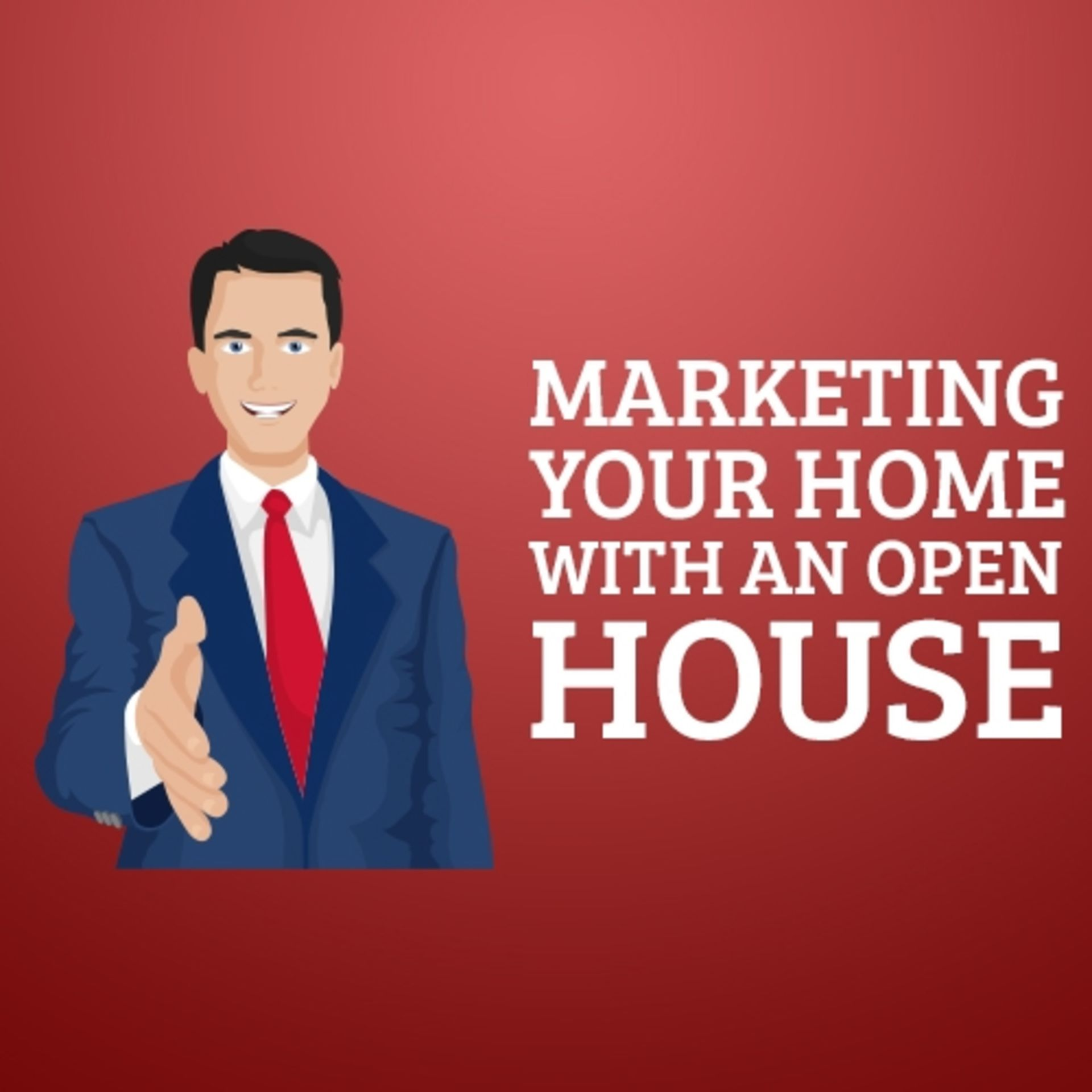 "Marketing Your Home with an ""OPEN HOUSE"""