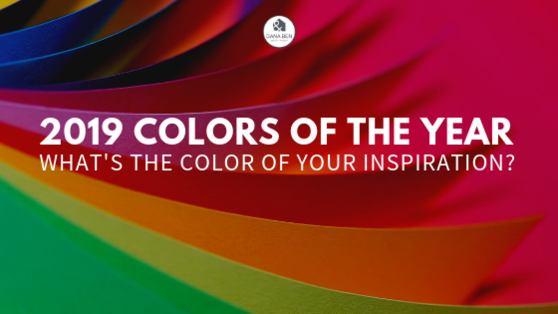 2019 Colors of the Year: What's the Color of Your Inspiration?