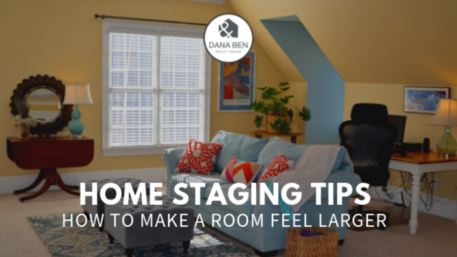 Home Staging Tip: How to Make a Room Feel Larger