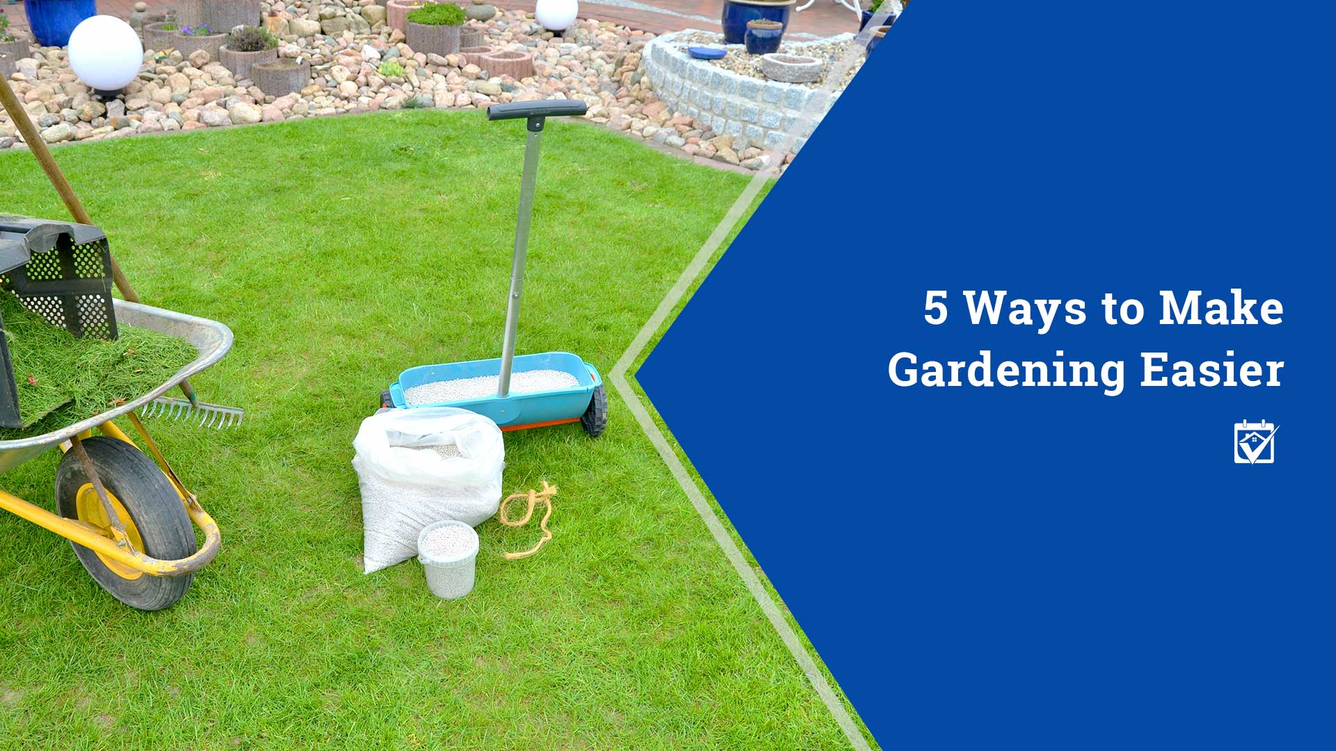 5 Ways to Make Gardening Easier