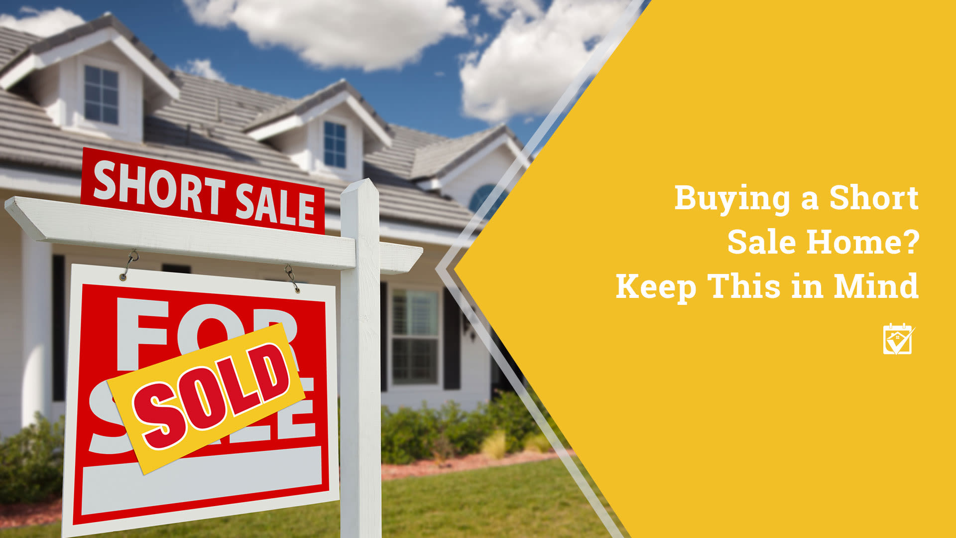 Buying a Short Sale Home? Keep This in Mind