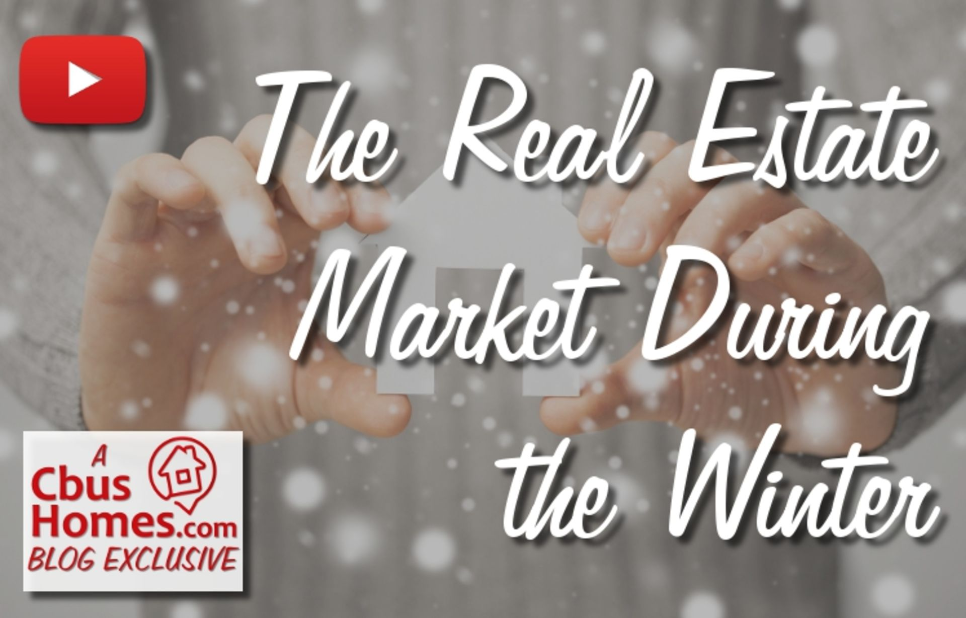 VIDEO: The Real Estate Market During Colder Months and the Winter