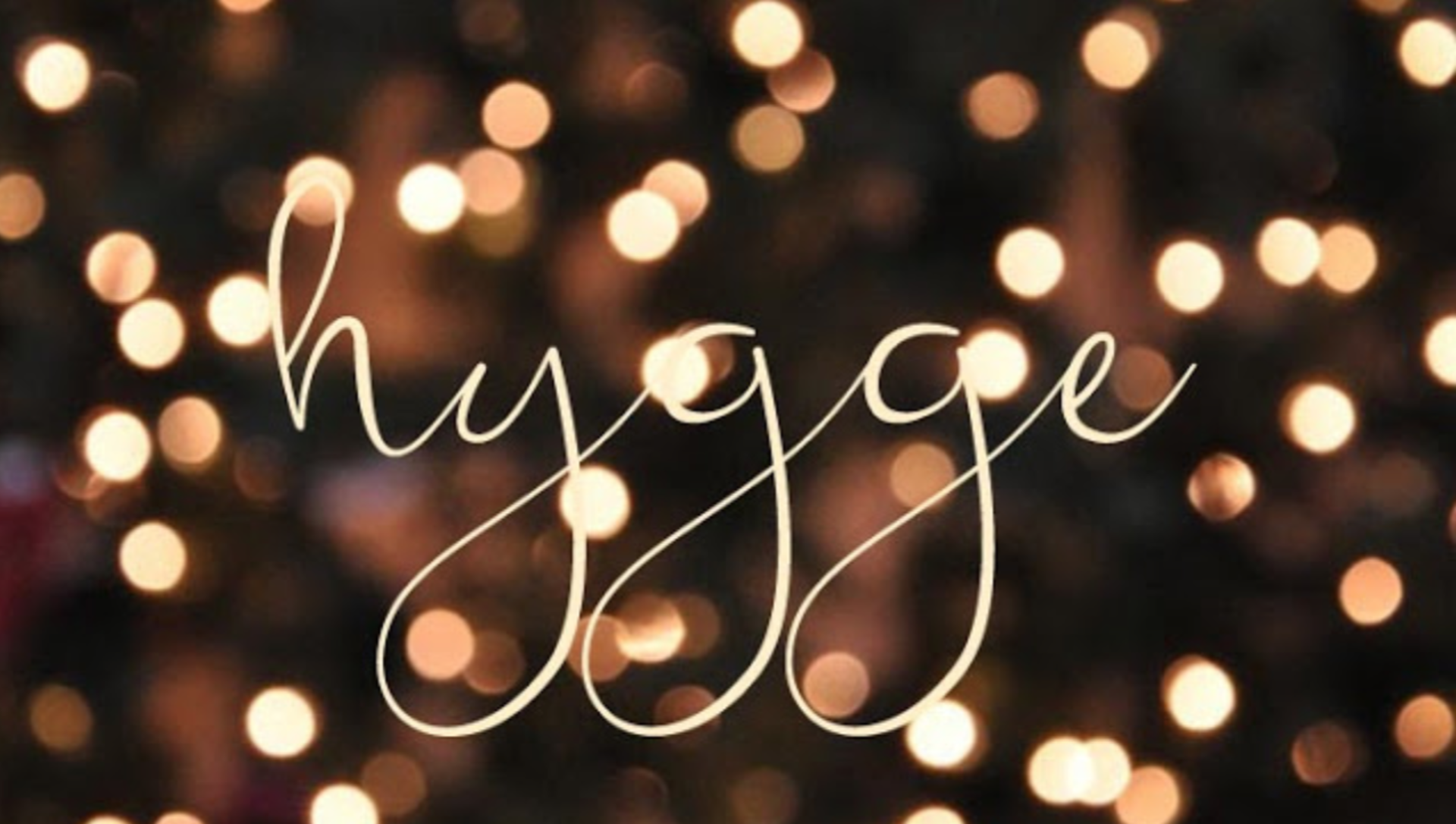 Hygge, it's a thing!