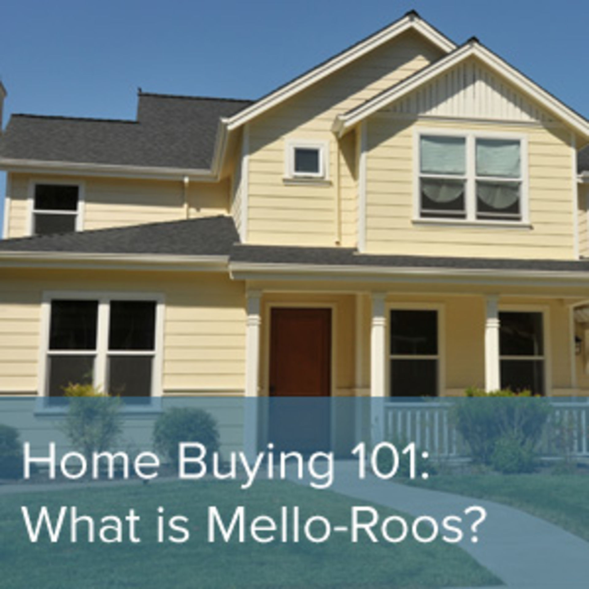 Mello Roos 101: The Pros and Cons